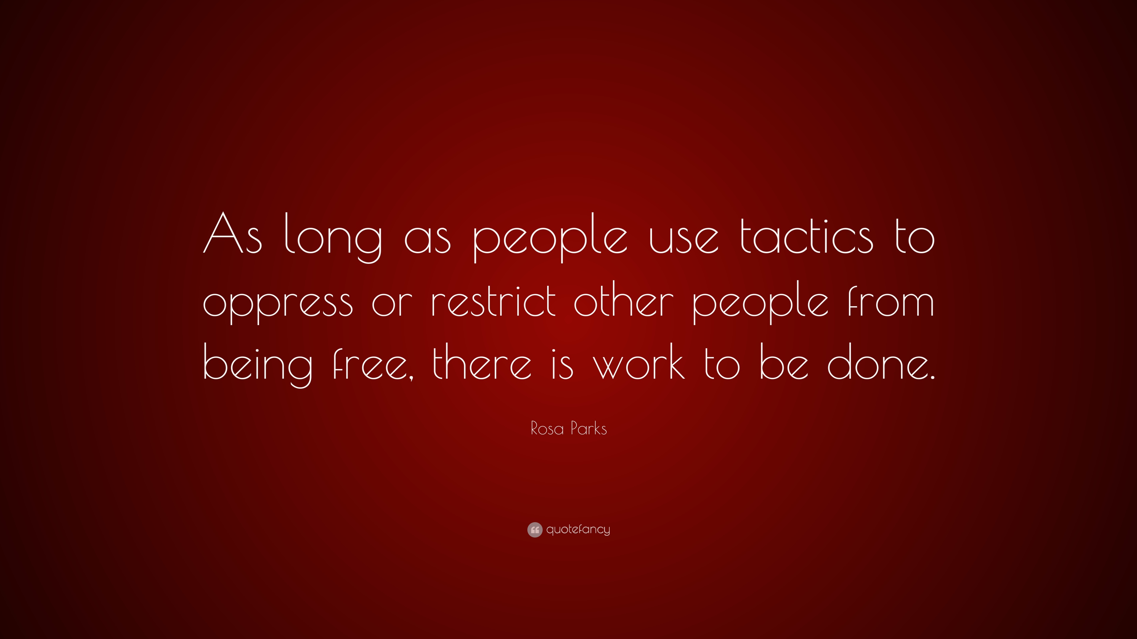 """People Who Use Others Quotes: Rosa Parks Quote: """"As Long As People Use Tactics To"""