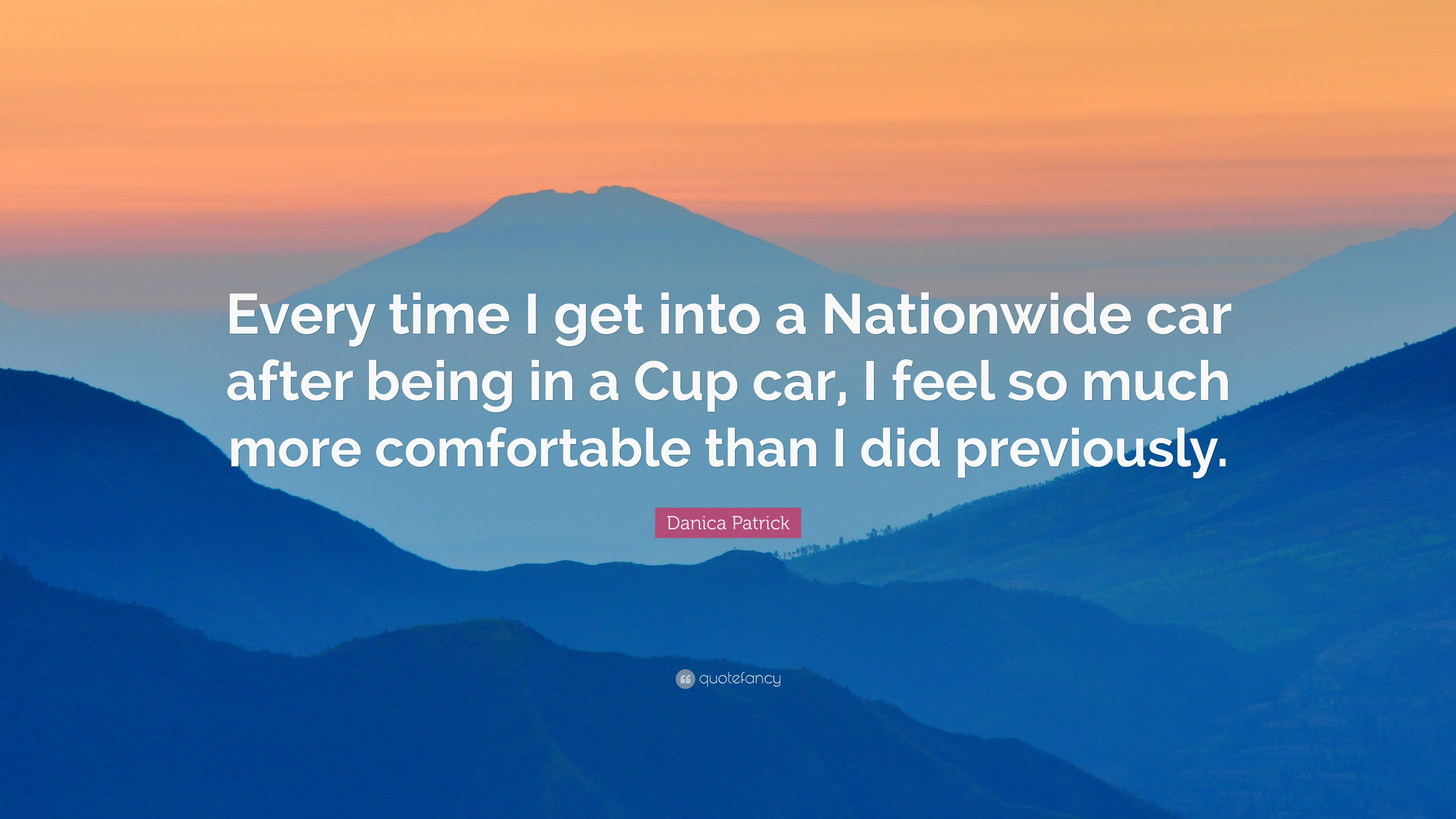 "Nationwide Quote Danica Patrick Quote ""Every Time I Get Into A Nationwide Car"
