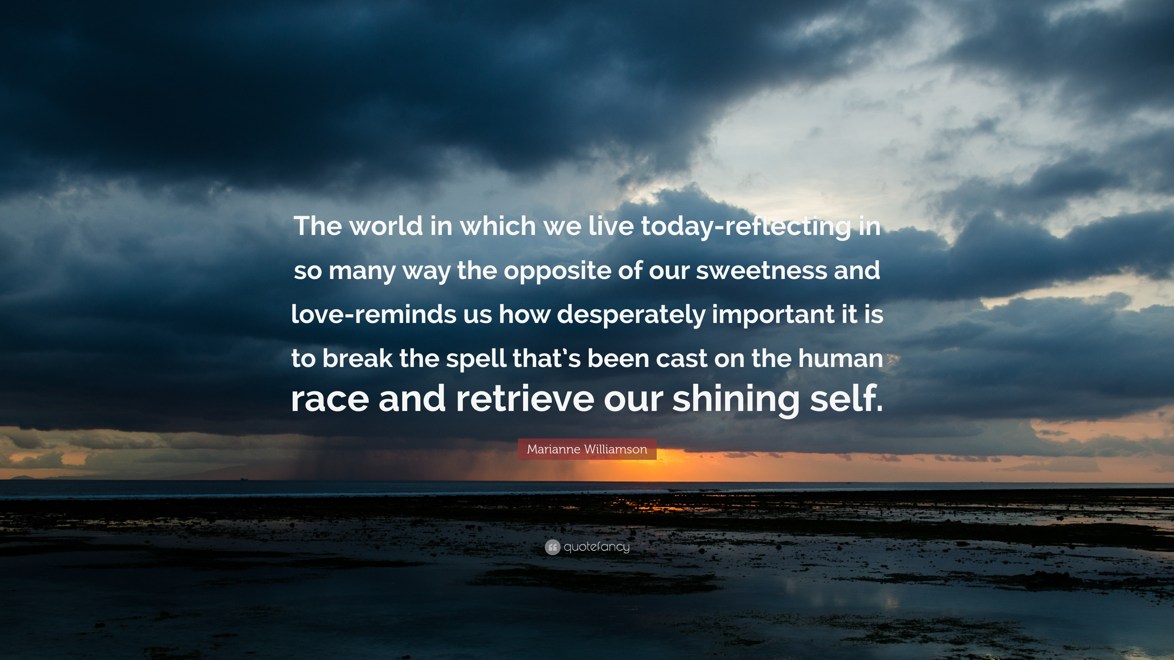 Marianne Williamson Quote The World In Which We Live Today