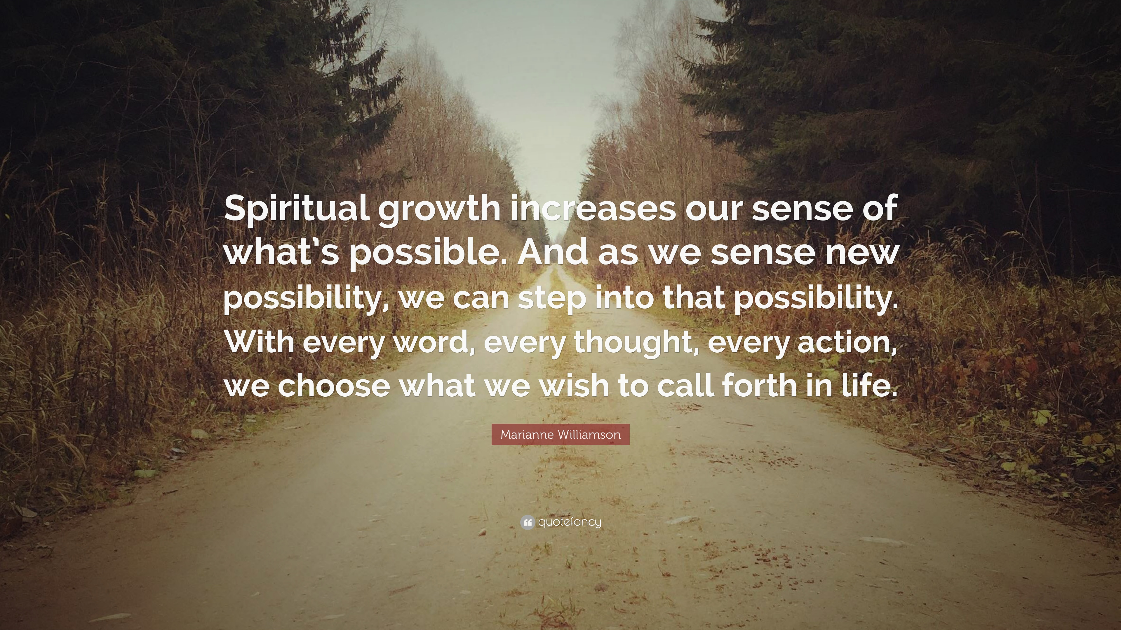 Marianne Williamson Quote Spiritual Growth Increases Our Sense Of