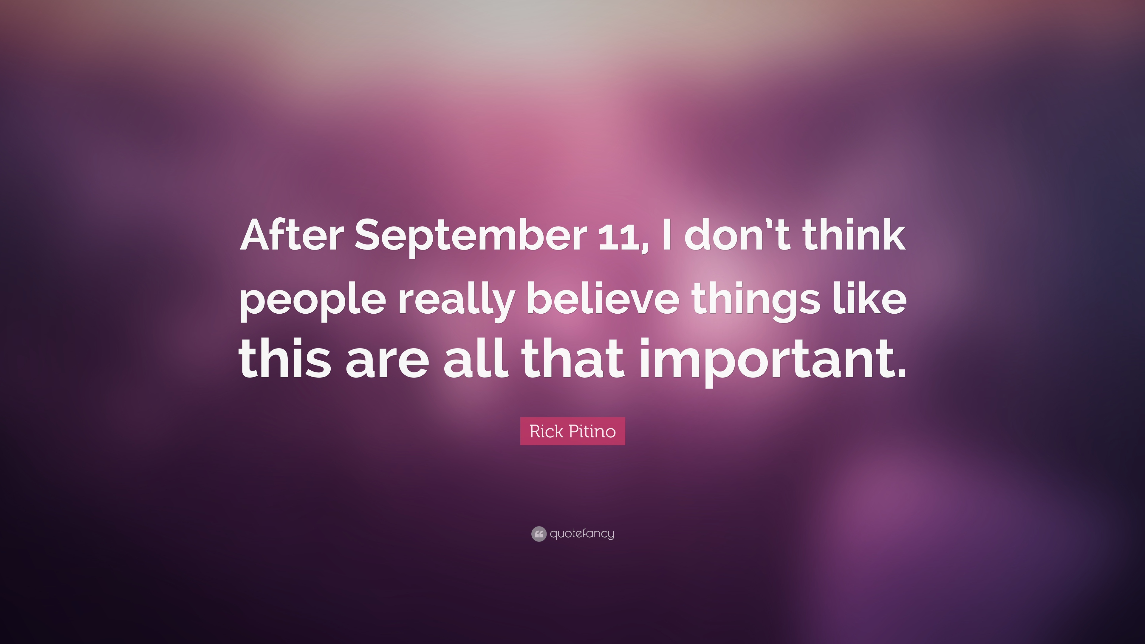 September 11th quotes quotes about september 11th sayings about - Rick Pitino Quote After September 11 I Don T Think People Really