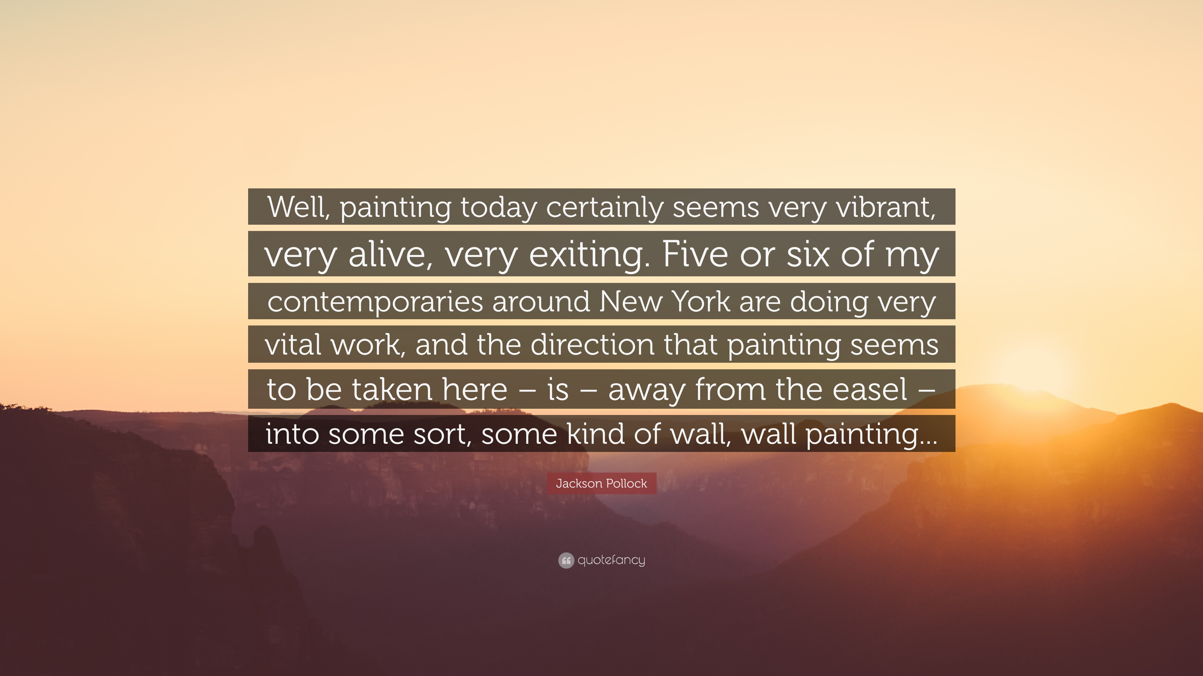 Jackson Pollock Quote Well Painting Today Certainly Seems Very