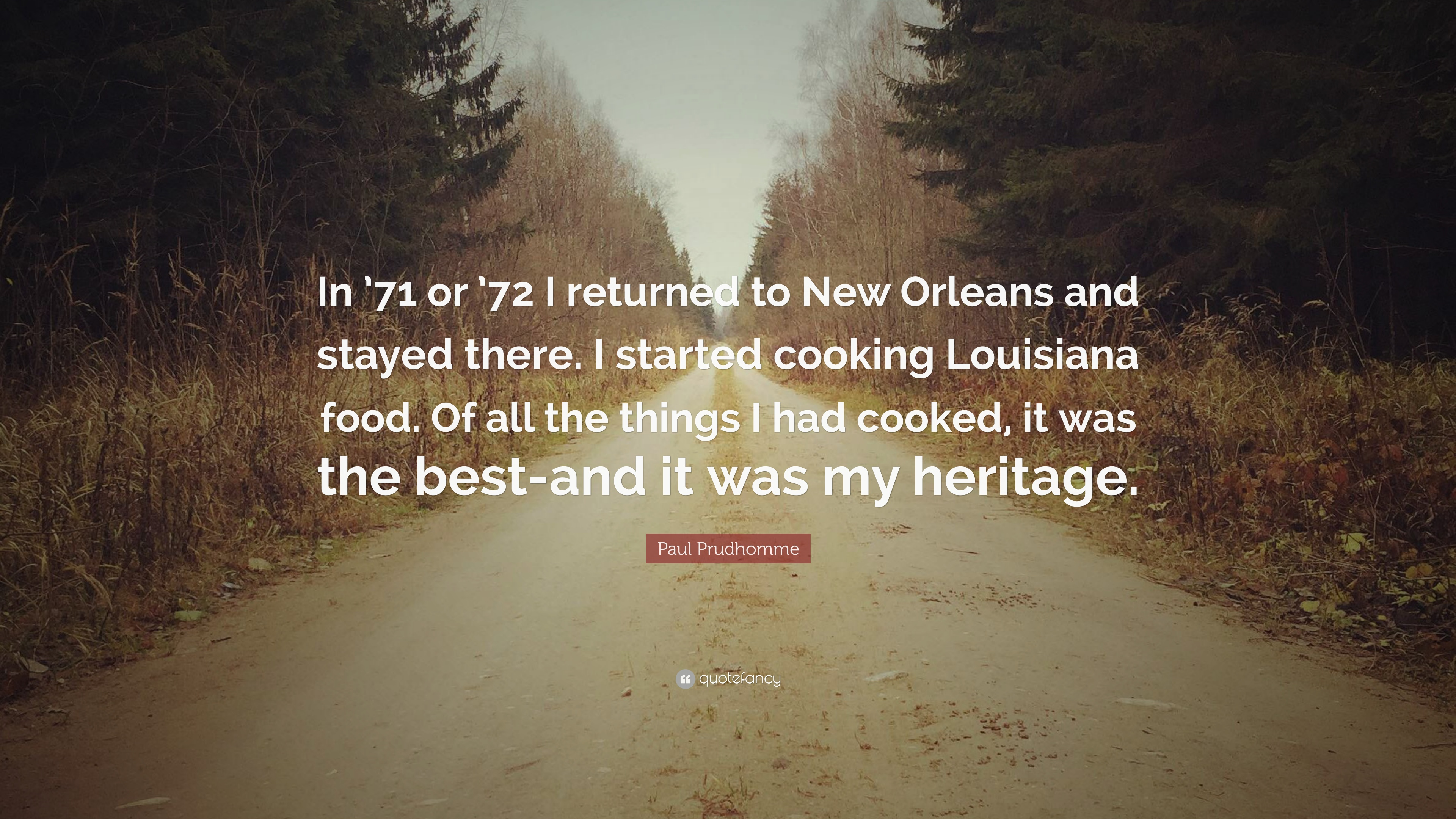 """Paul Prudhomme Quote: """"In \'71 or \'72 I returned to New ..."""