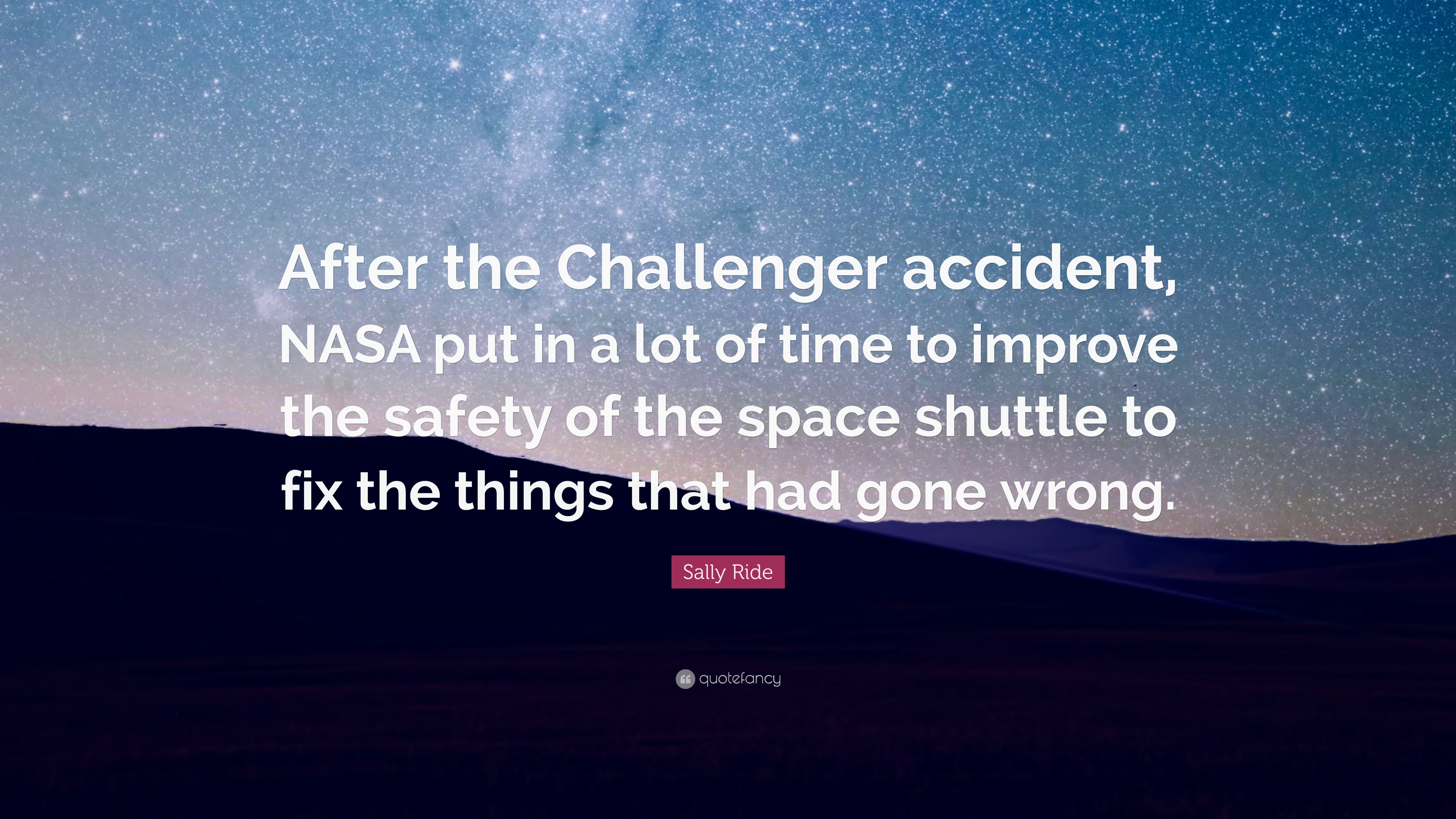 "Sally Ride Quote: ""After The Challenger Accident, NASA Put"