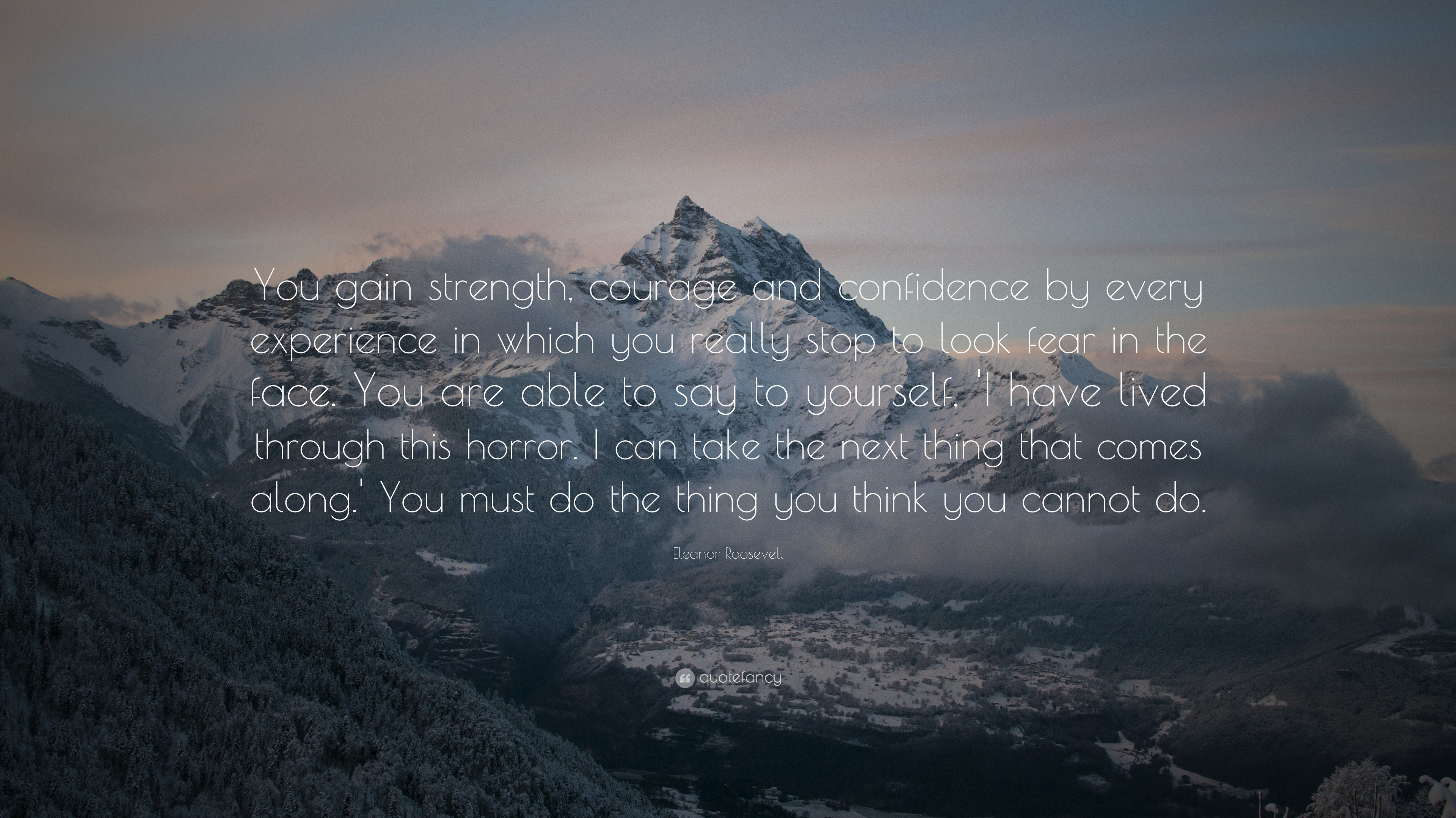 quotes about strength 23 quotefancy quotes about strength you gain strength courage and confidence by every experience in