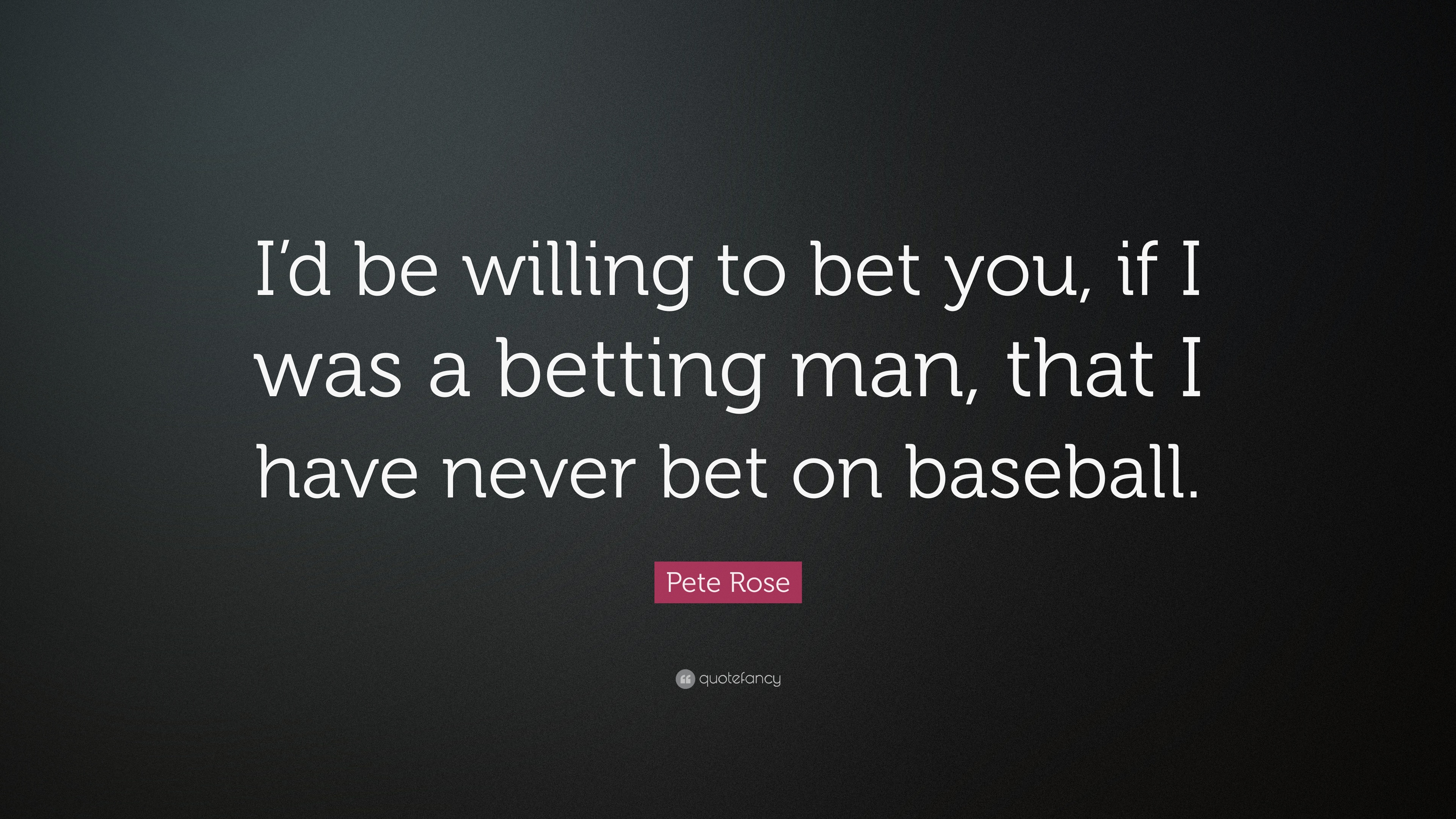 pete rose quotes on betting