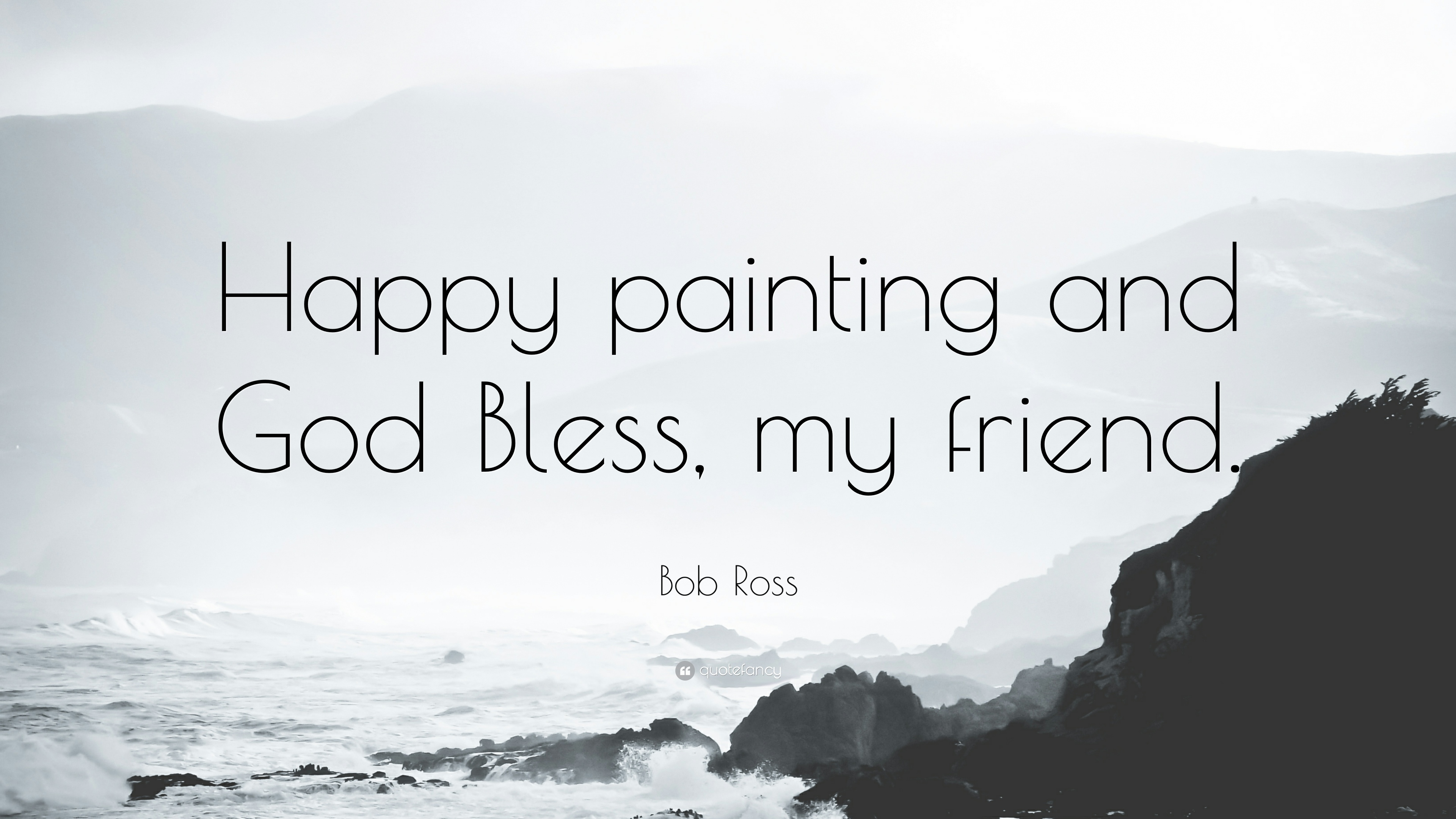 "Painting Quotes Bob Ross Quote ""Happy Painting And God Bless My Friend."" 12"