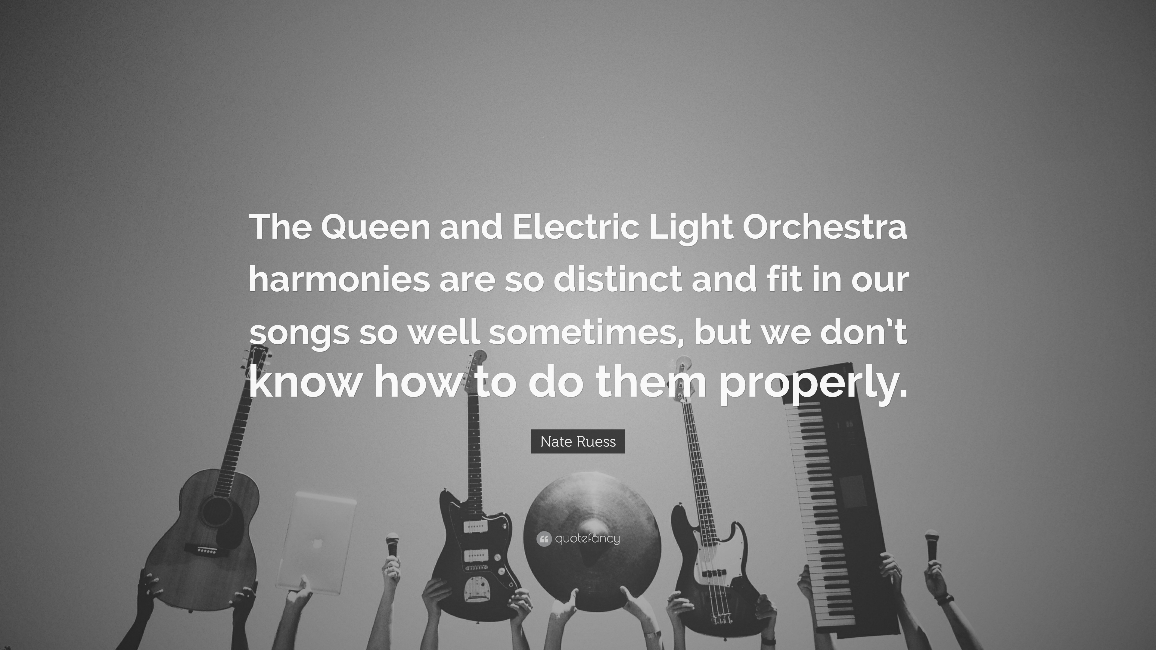 Nate Ruess Quote The Queen And Electric Light Orchestra Harmonies