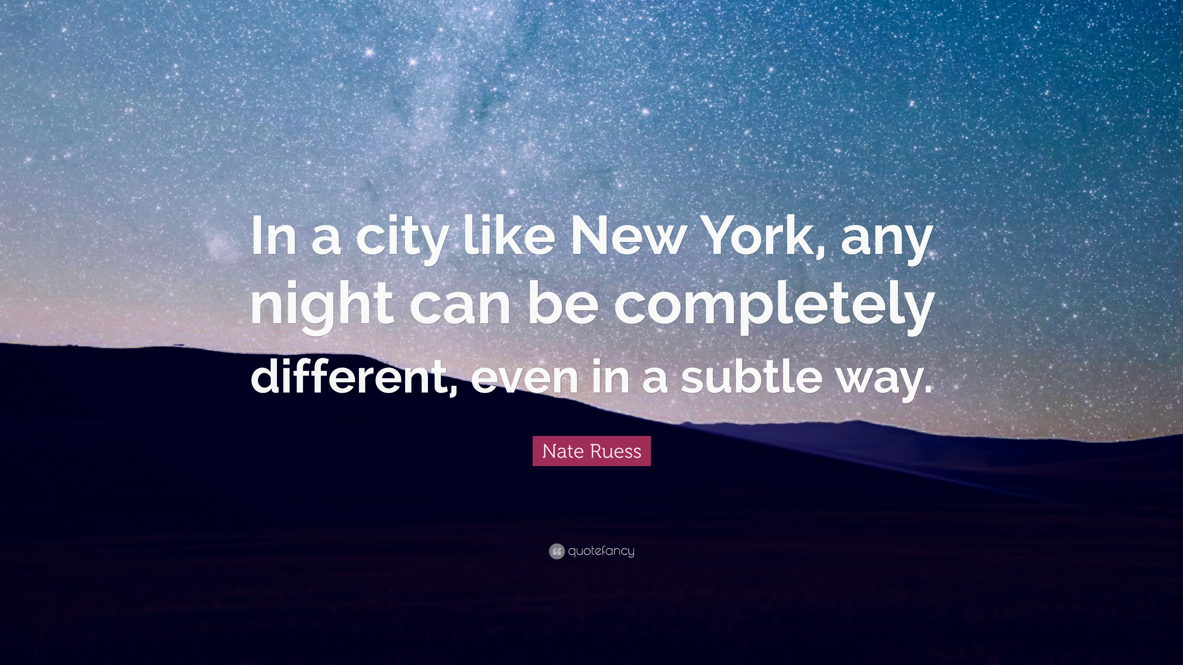 Nate Ruess Quote In A City Like New York Any Night Can Be
