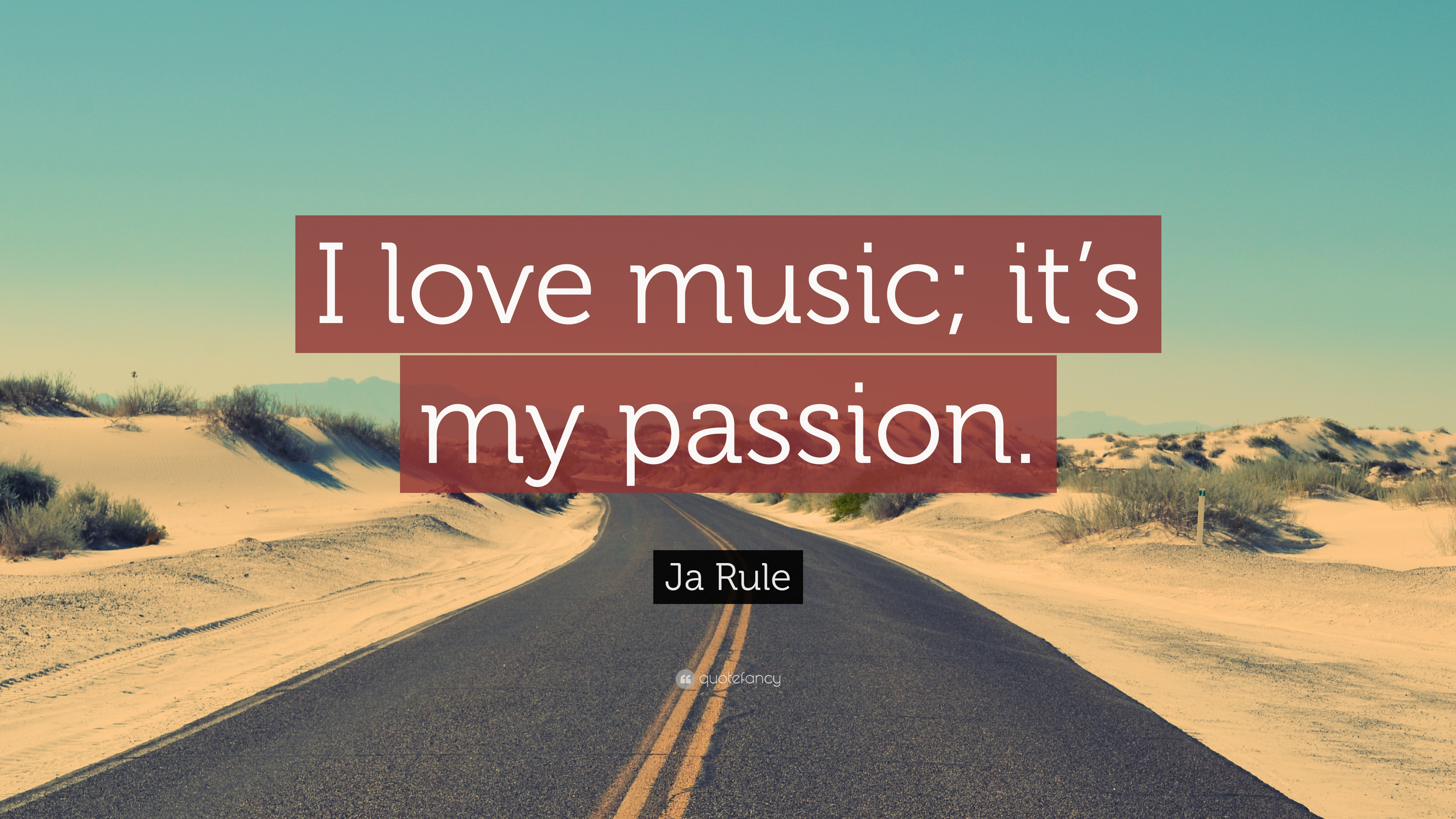 """Ja Rule Love Quotes Beautiful ja rule quote: """"i love music; it's my passion."""" (9 wallpapers"""