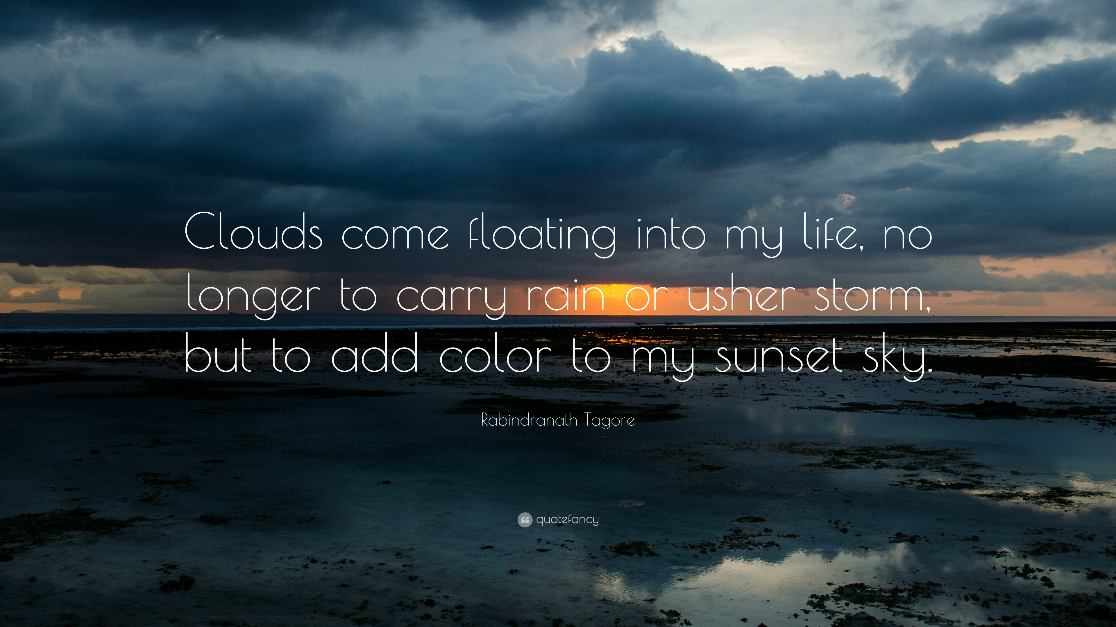 Rabindranath Tagore Quote Clouds Come Floating Into My Life No