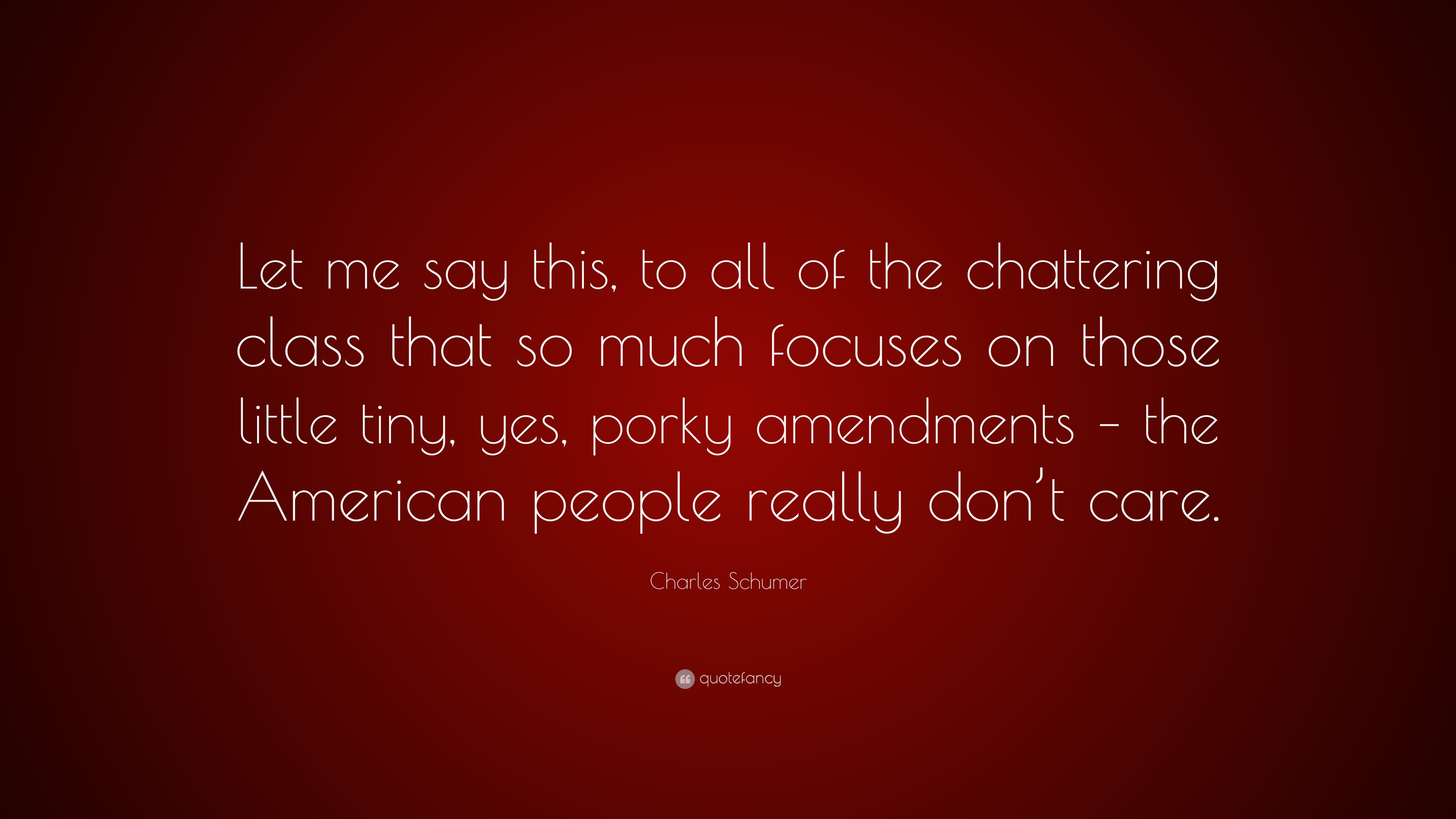 """Those Little Paws Quotes: Charles Schumer Quote: """"Let Me Say This, To All Of The"""