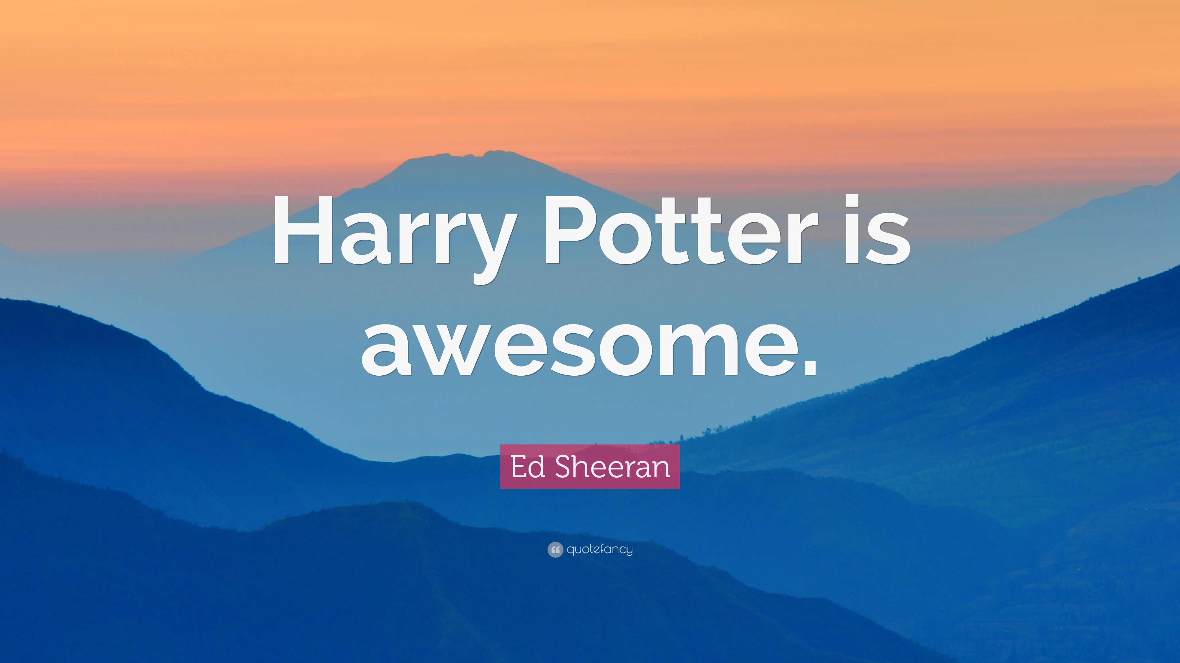 Most Inspiring Wallpaper Harry Potter Blue - 1091919-Ed-Sheeran-Quote-Harry-Potter-is-awesome  Collection_47388.jpg
