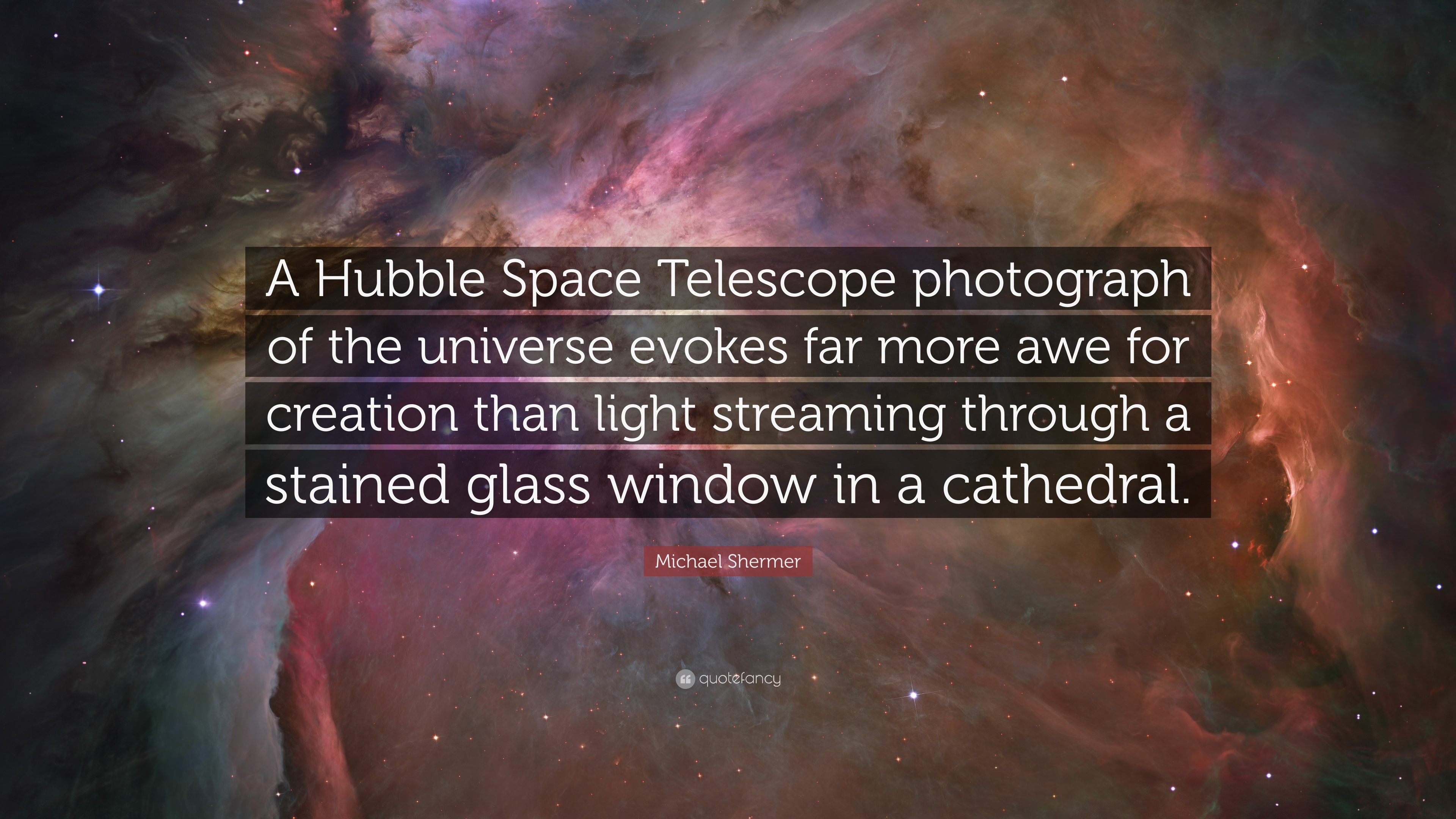 "michael shermer quote: ""a hubble space telescope photograph of the"