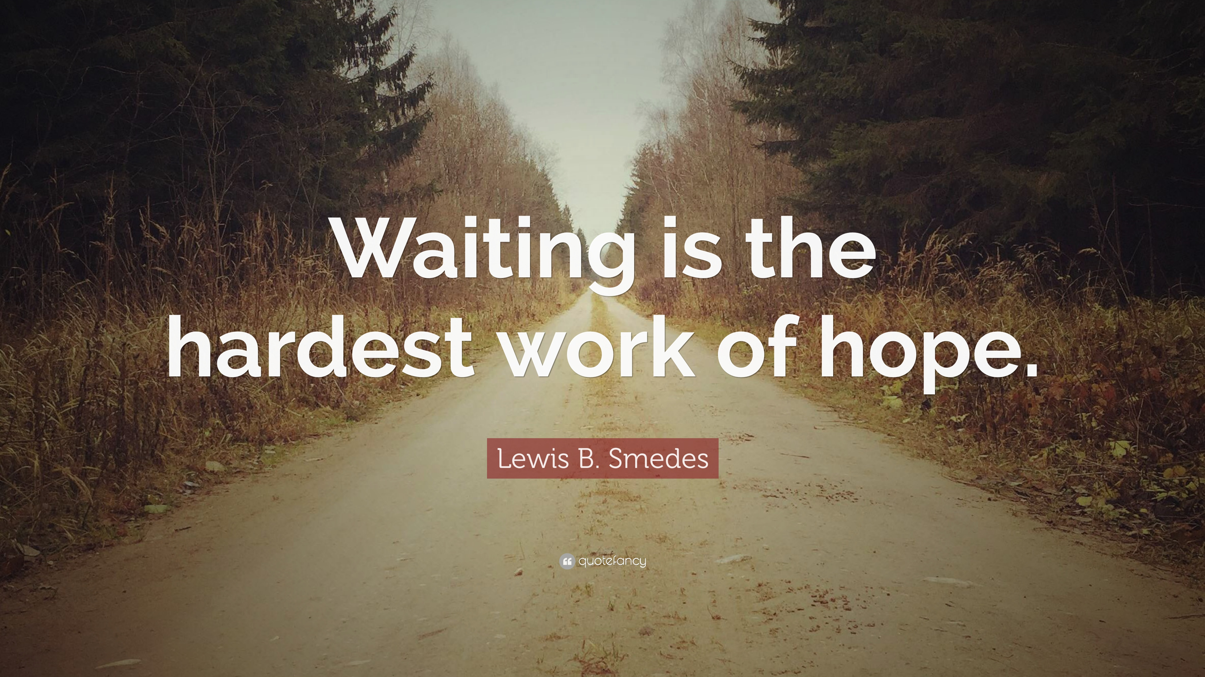 1097427-Lewis-B-Smedes-Quote-Waiting-is-