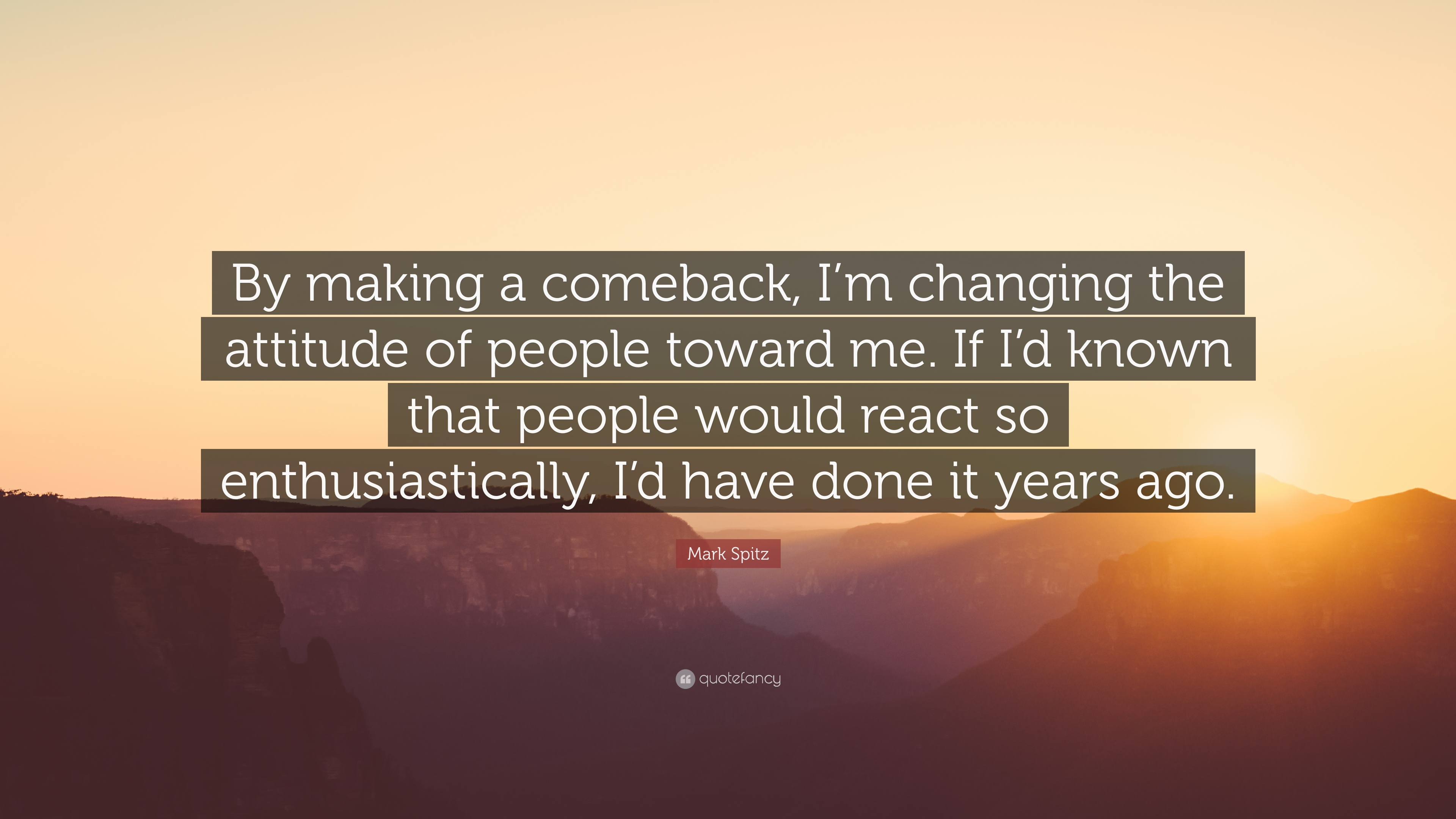 Mark Spitz Quote By Making A Comeback I M Changing The