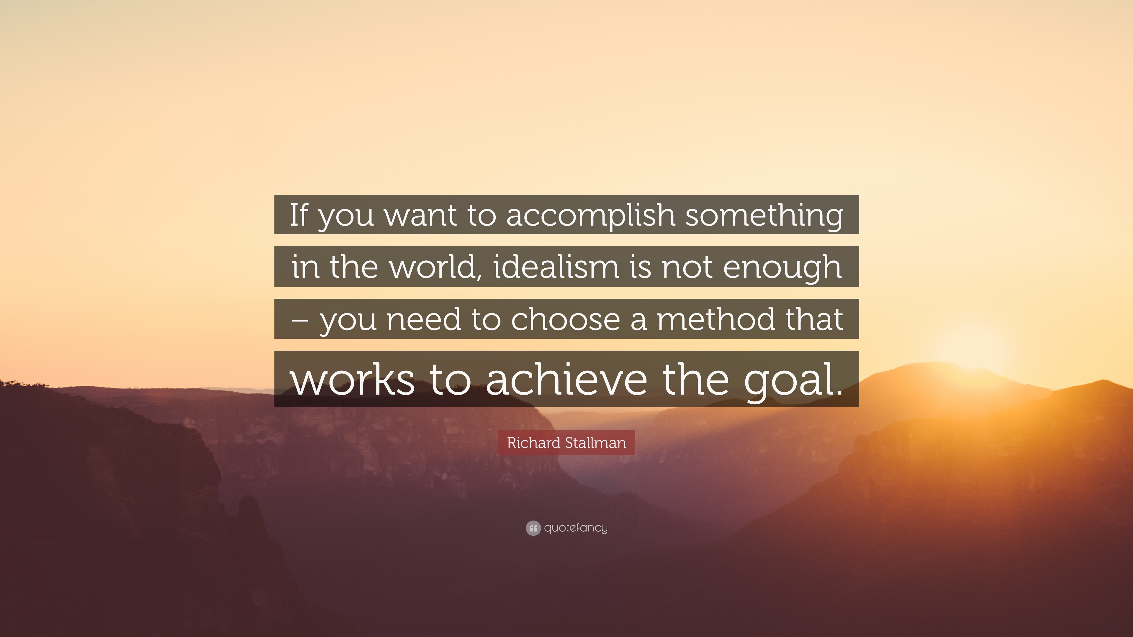 Richard Stallman Quote If You Want To Accomplish Something In The