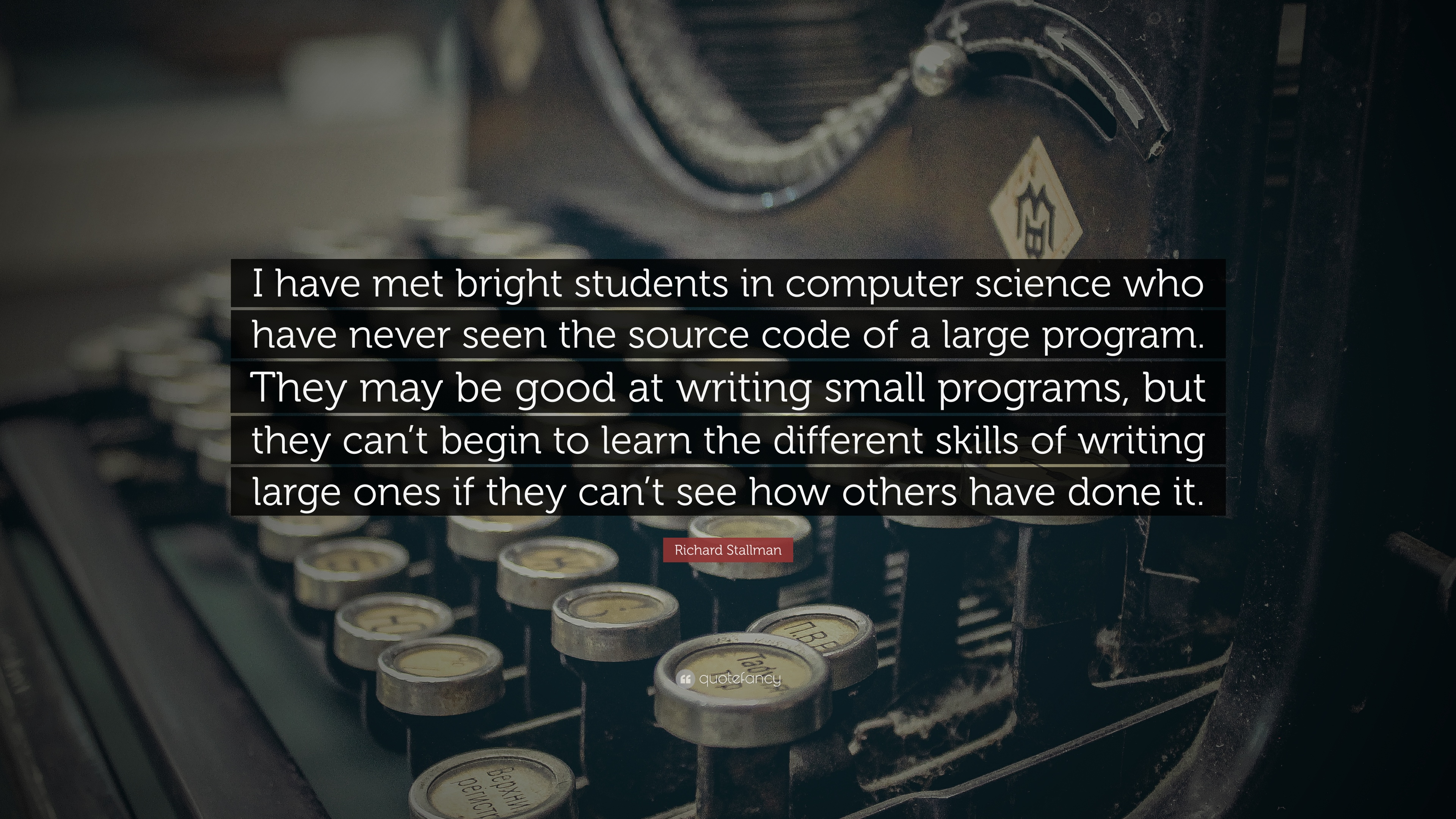 "Quotes About Computer Science Students 15 Quotes: Richard Stallman Quote: ""I Have Met Bright Students In"