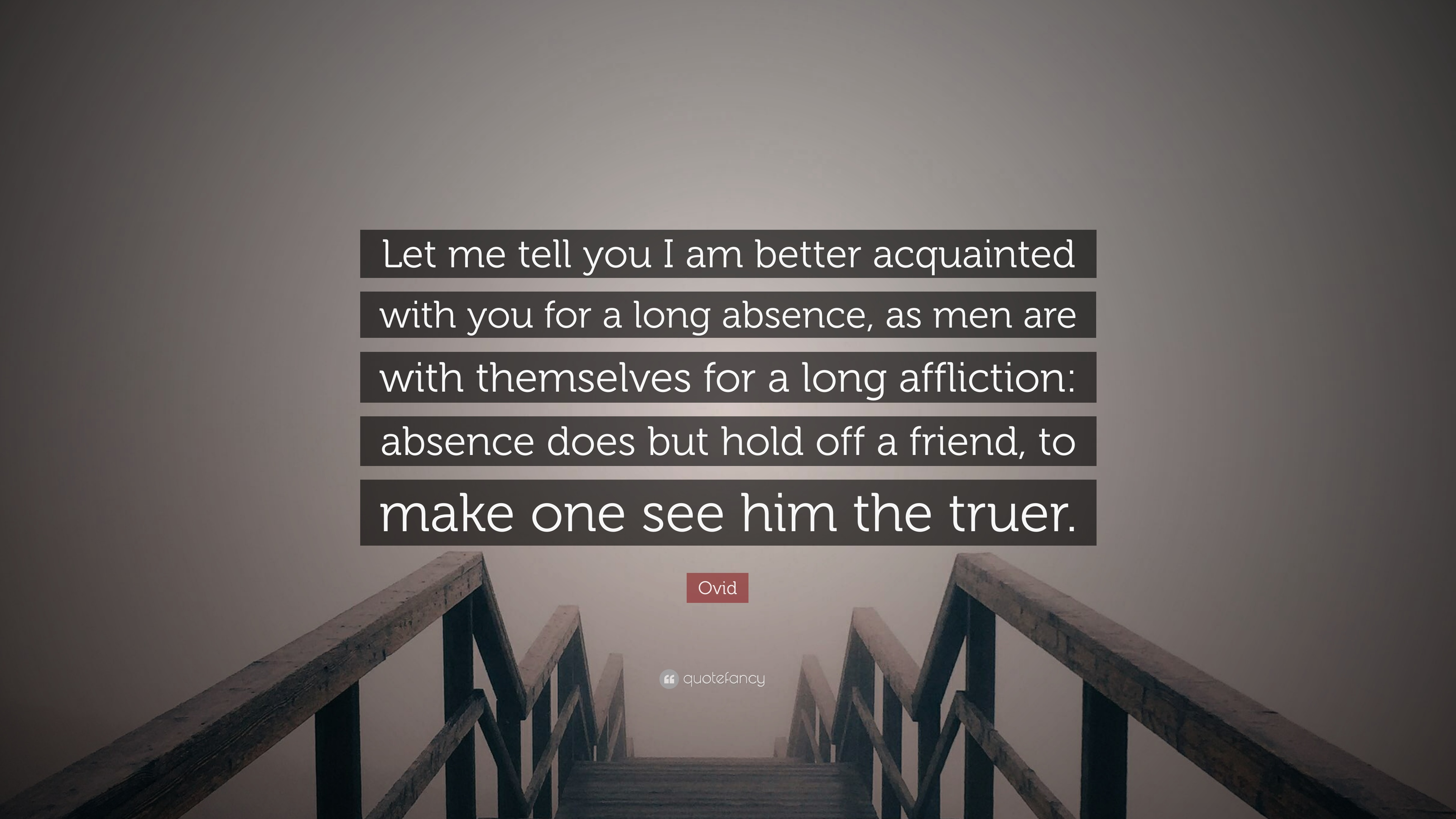 Ovid Quote Let Me Tell You I Am Better Acquainted With You For A