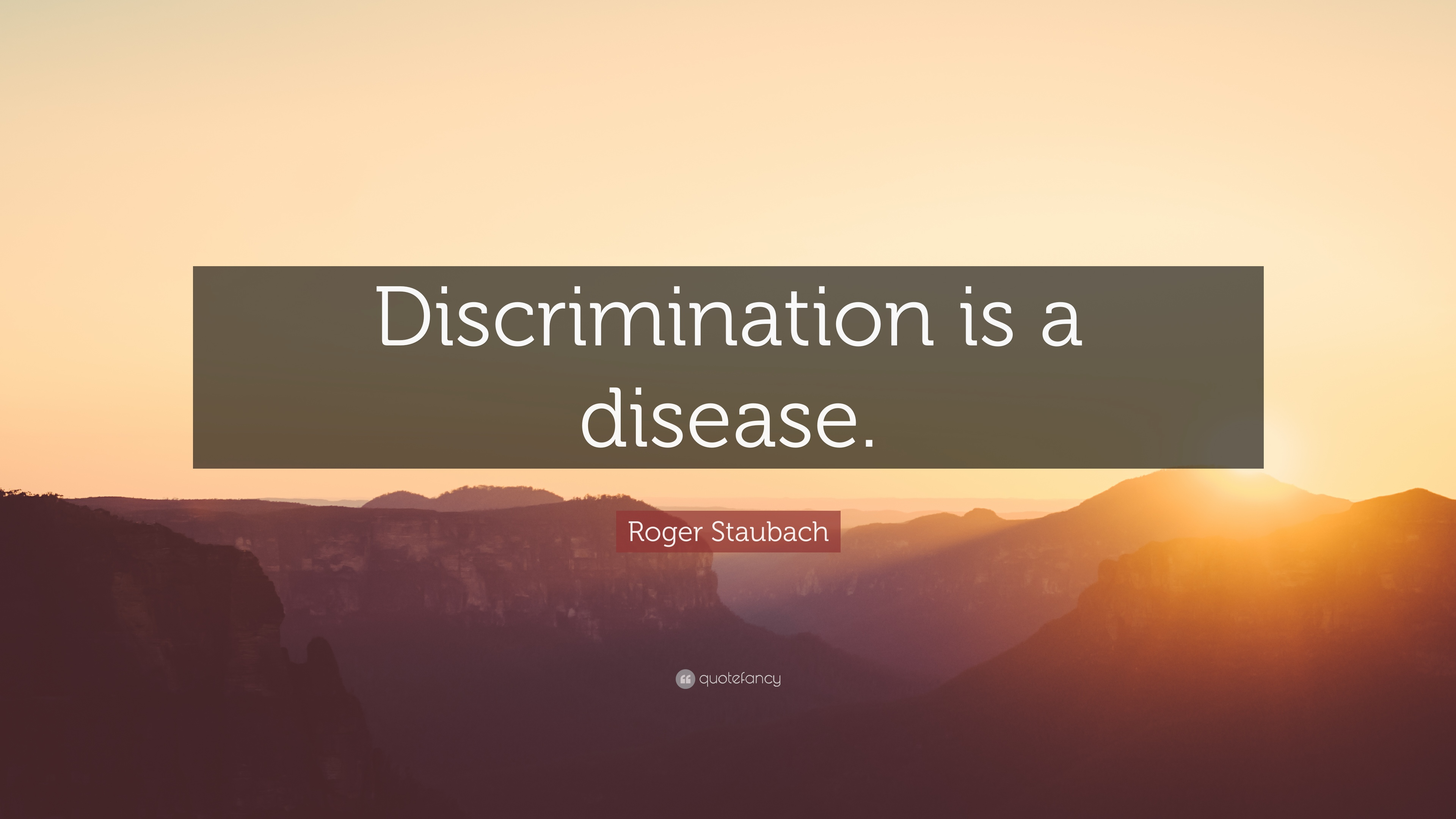 "Discrimination Quotes Awesome Roger Staubach Quote ""Discrimination Is A Disease."" 12"
