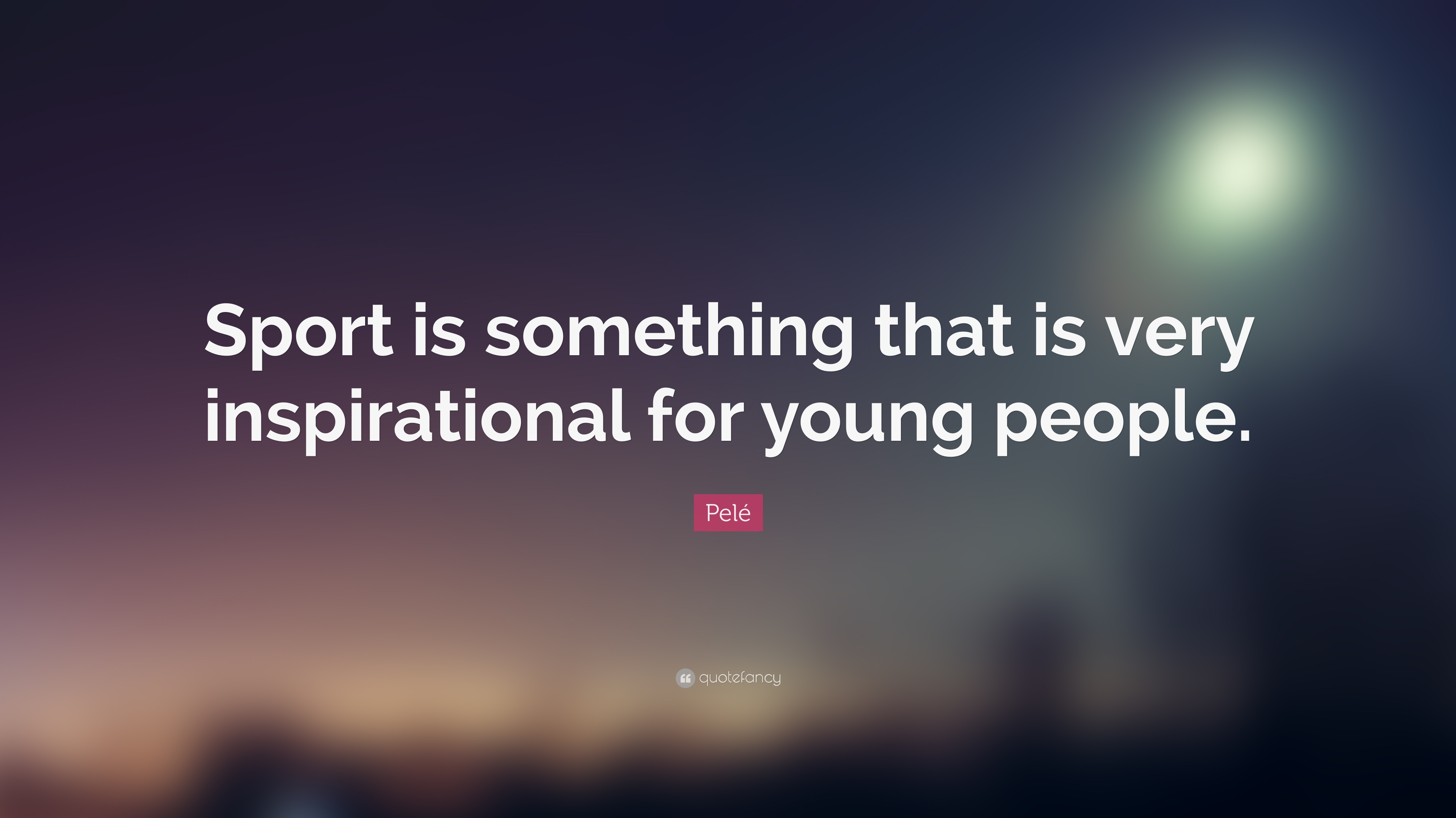 "Inspirational Quotes For Young Adults Pelé Quote ""Sport Is Something That Is Very Inspirational For"