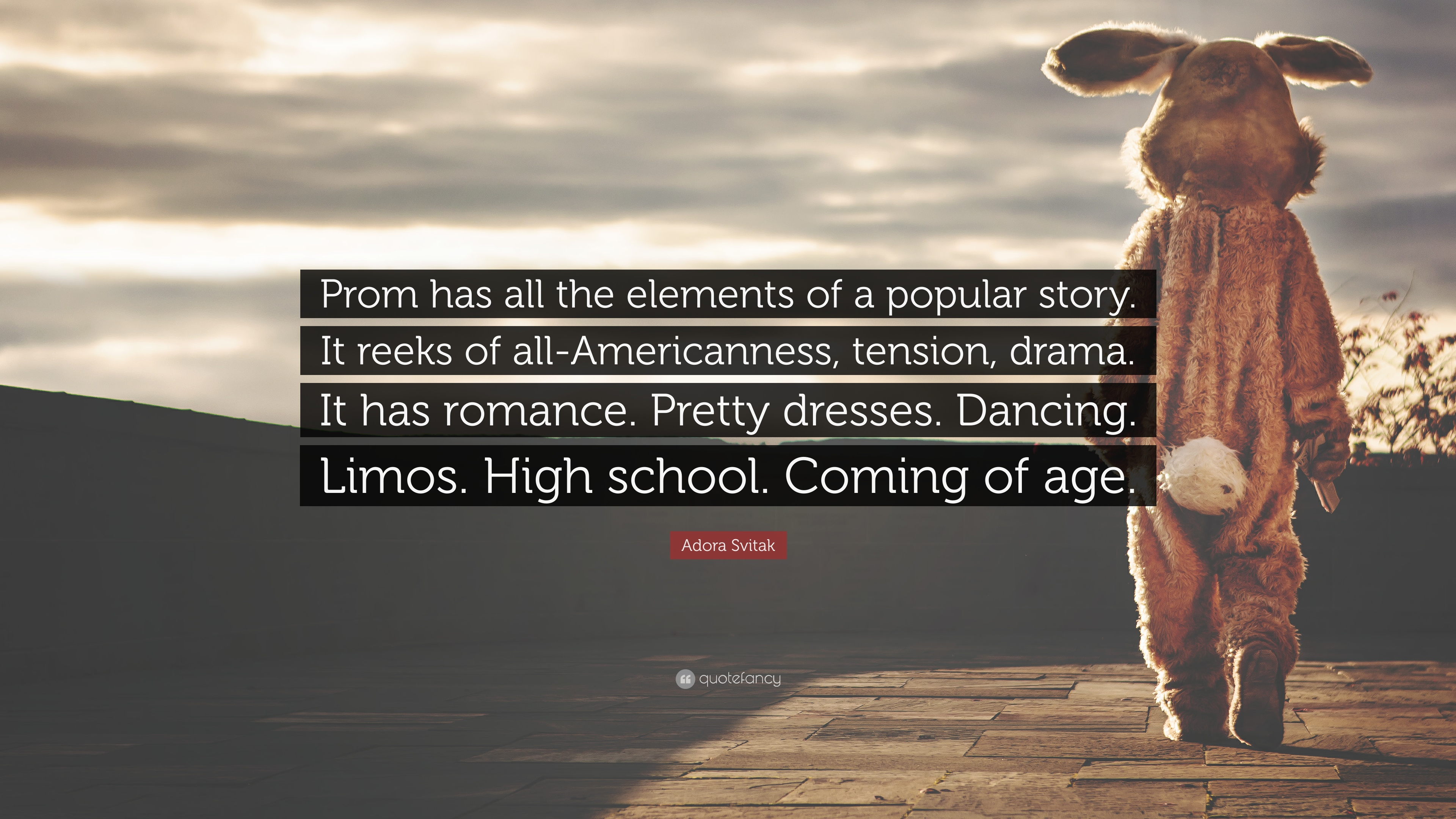 """Adora Svitak Quote: """"Prom Has All The Elements Of A"""