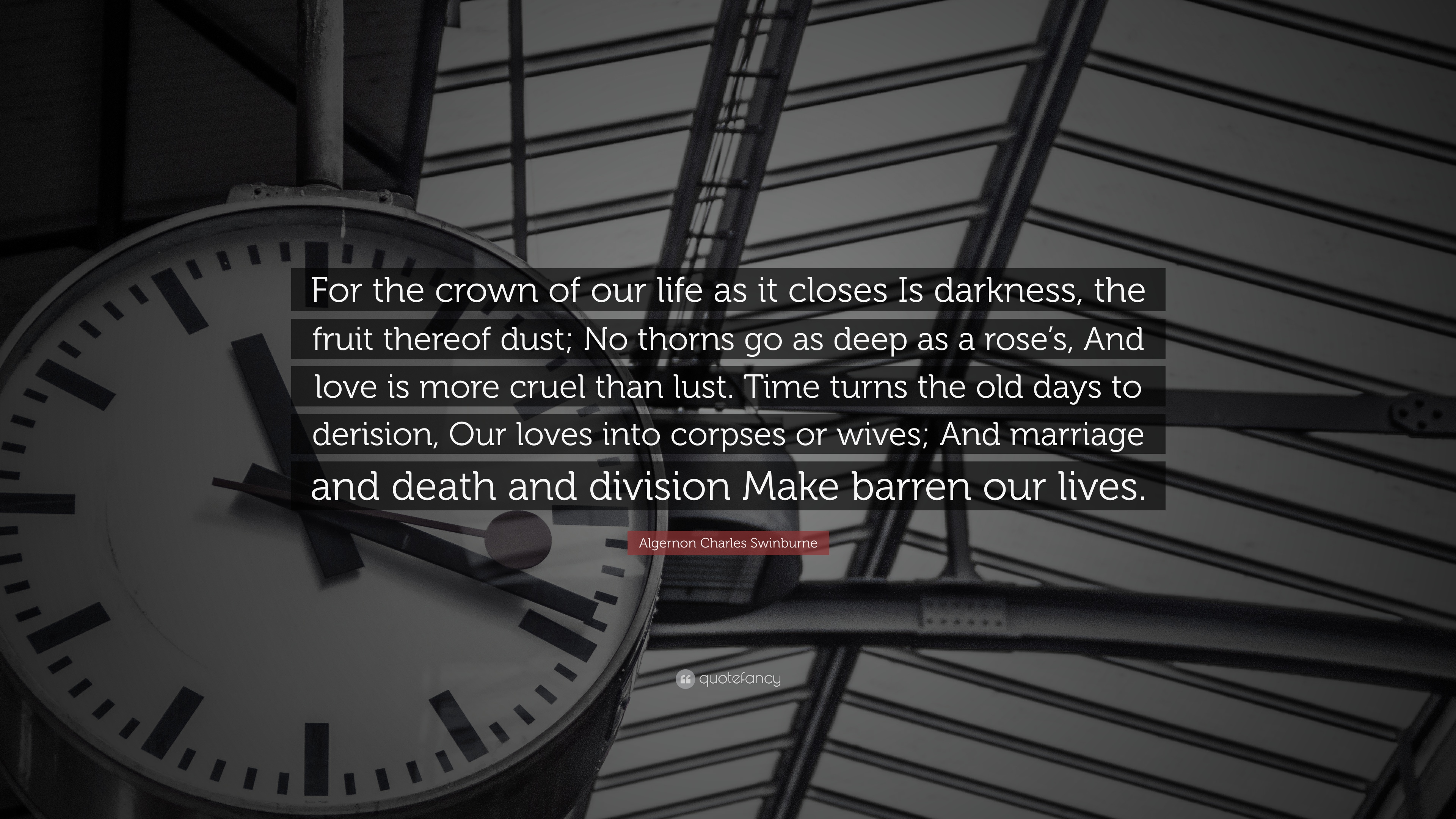Algernon Charles Swinburne Quote For The Crown Of Our Life As It