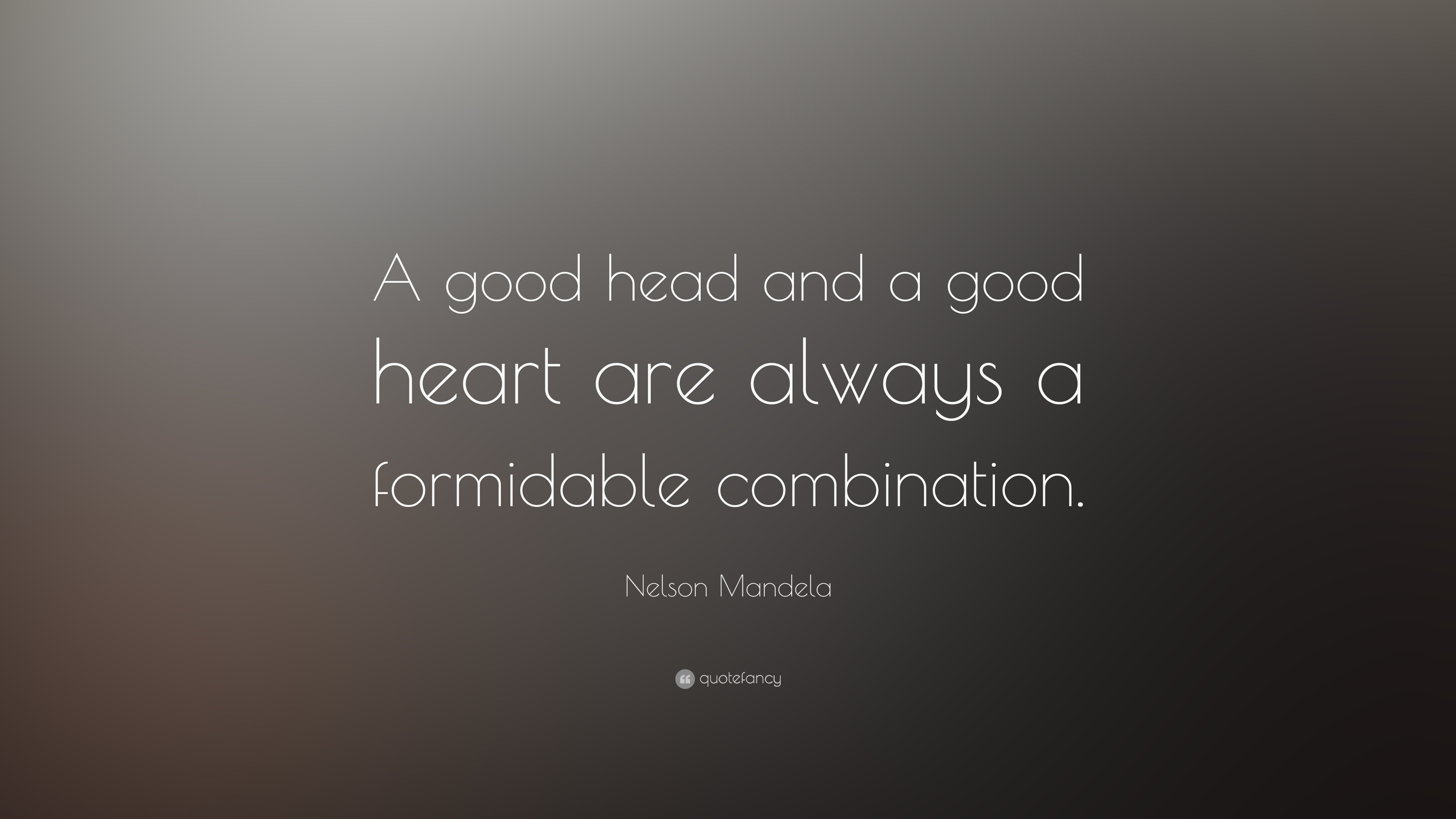 """A Good Quote Nelson Mandela Quote """"A Good Head And A Good Heart Are Always A"""