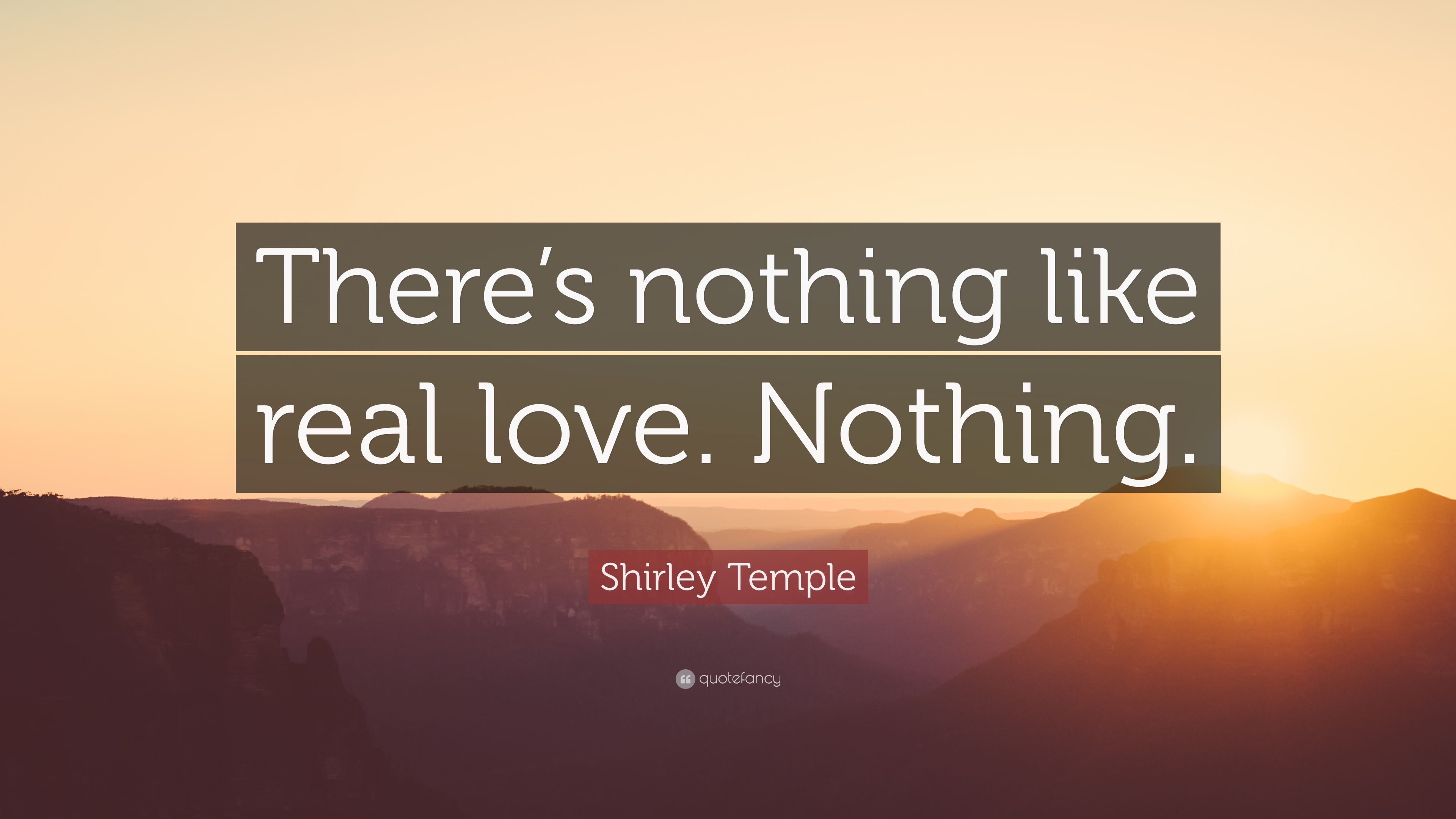 "Real Love Quotes Shirley Temple Quote ""There's Nothing Like Real Lovenothing"