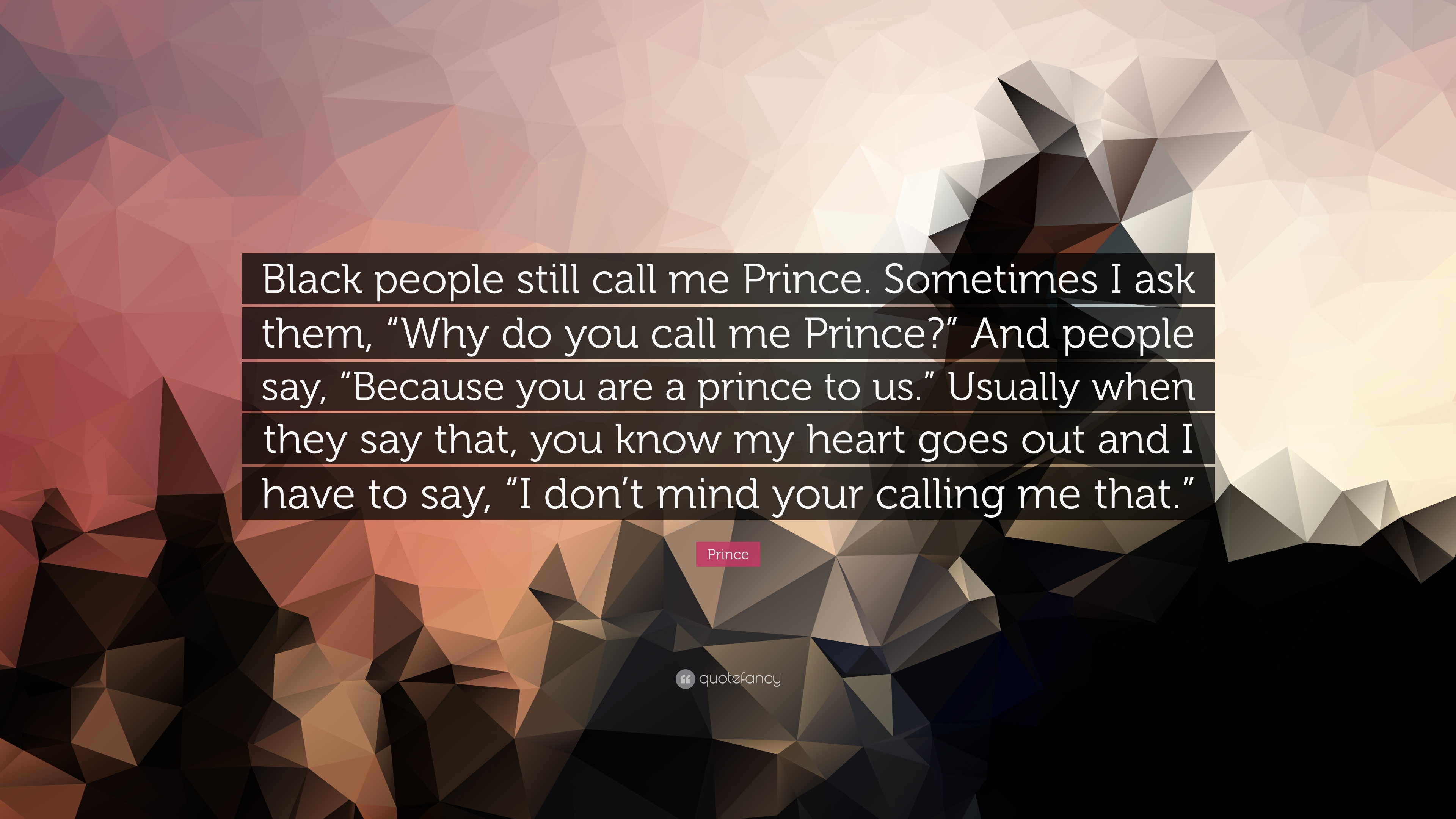 Prince Quote Black People Still Call Me Sometimes I Ask Them
