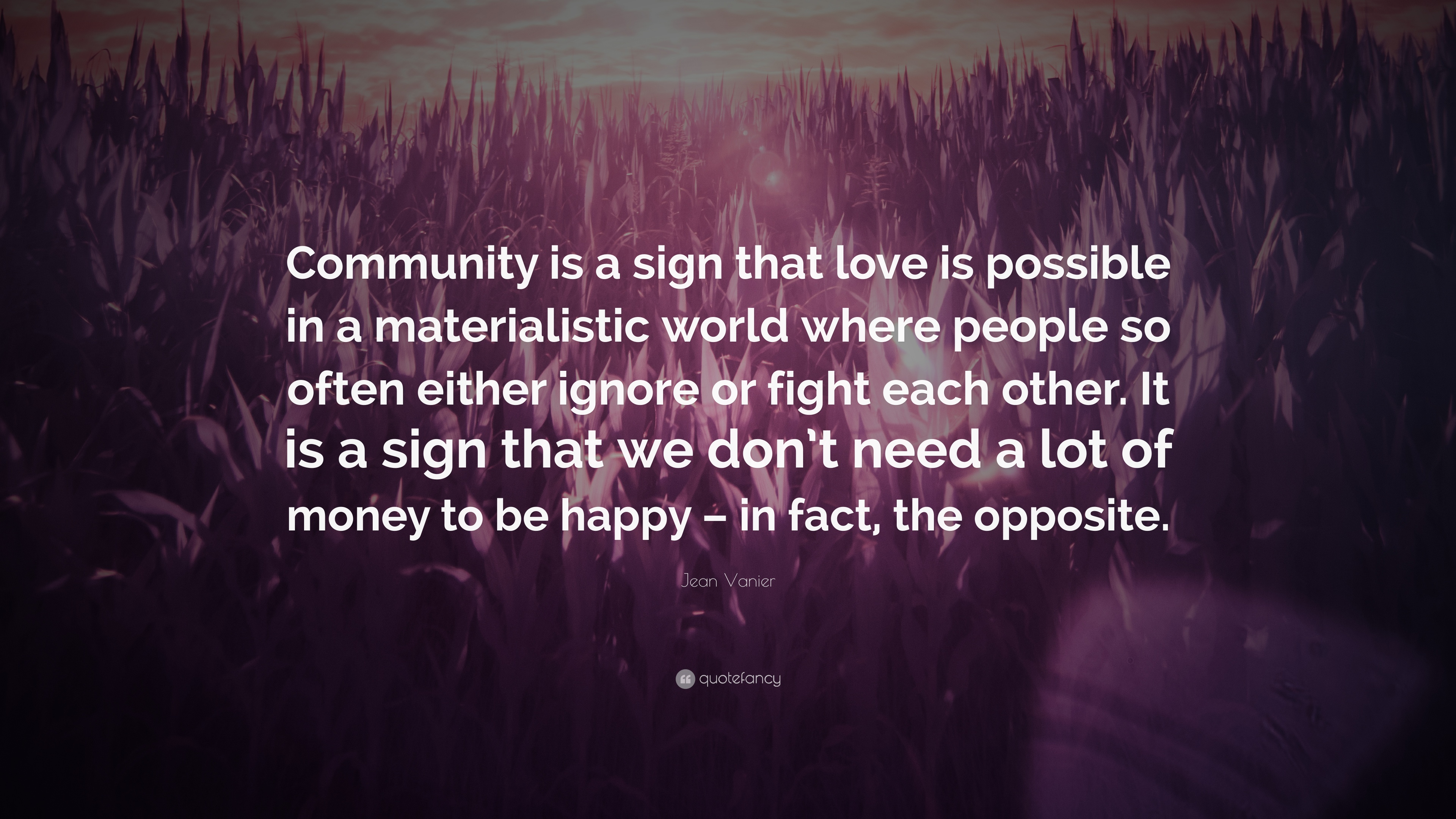 Jean Vanier Quote Community Is A Sign That Love Is Possible In A