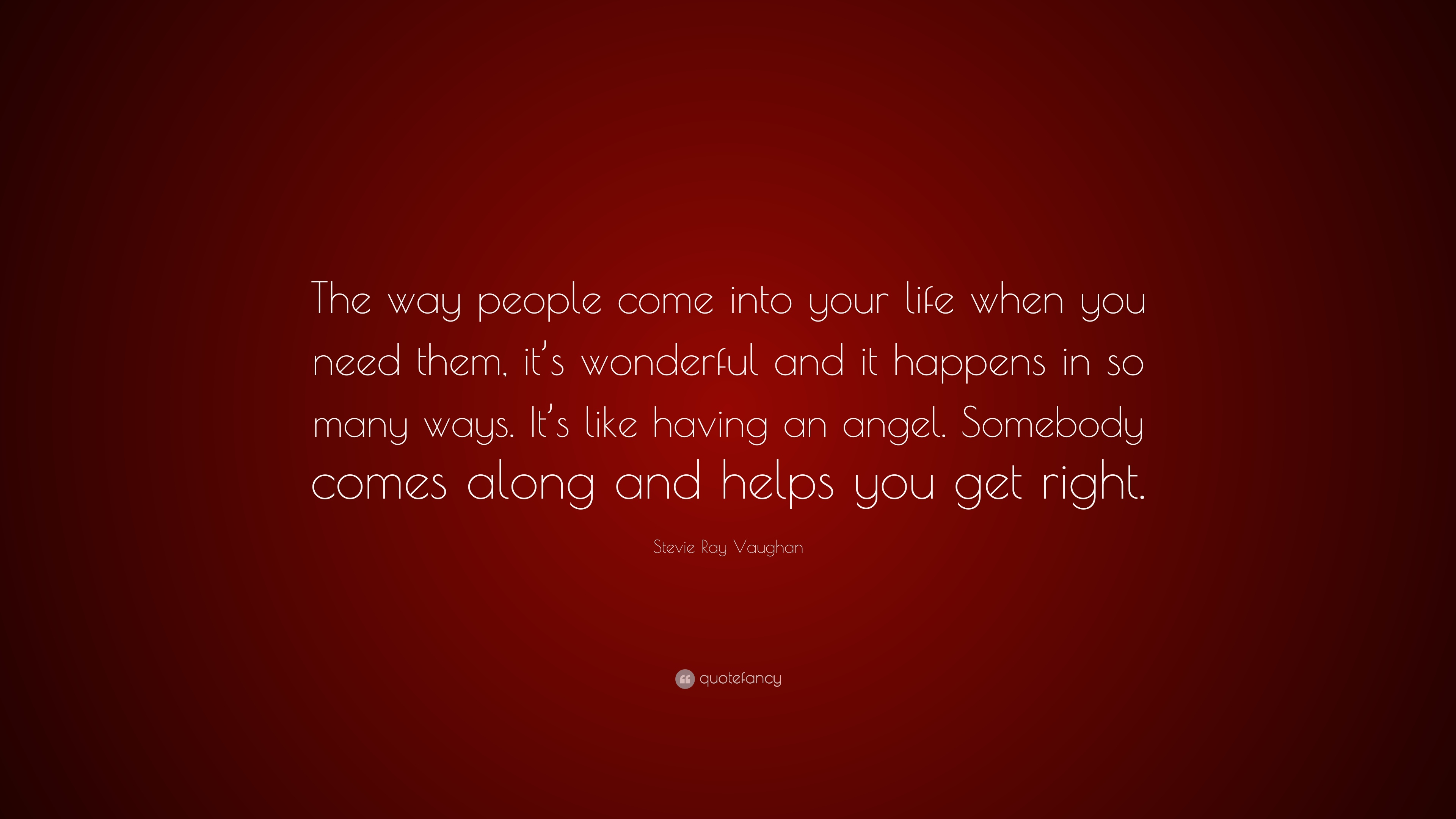 Stevie Ray Vaughan Quote The Way People Come Into Your Life When