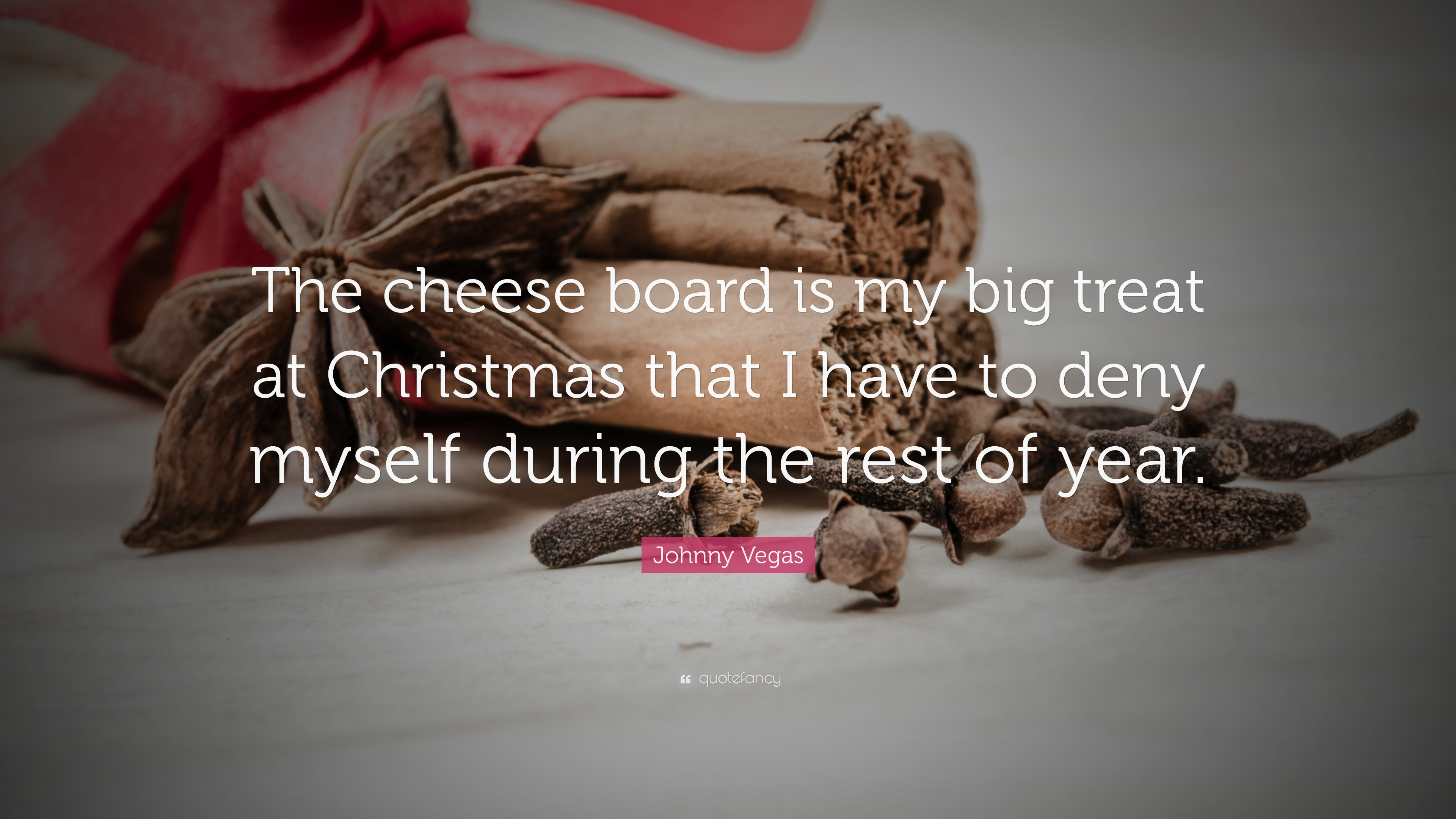 johnny vegas quote the cheese board is my big treat at christmas that i - Christmas By Myself This Year