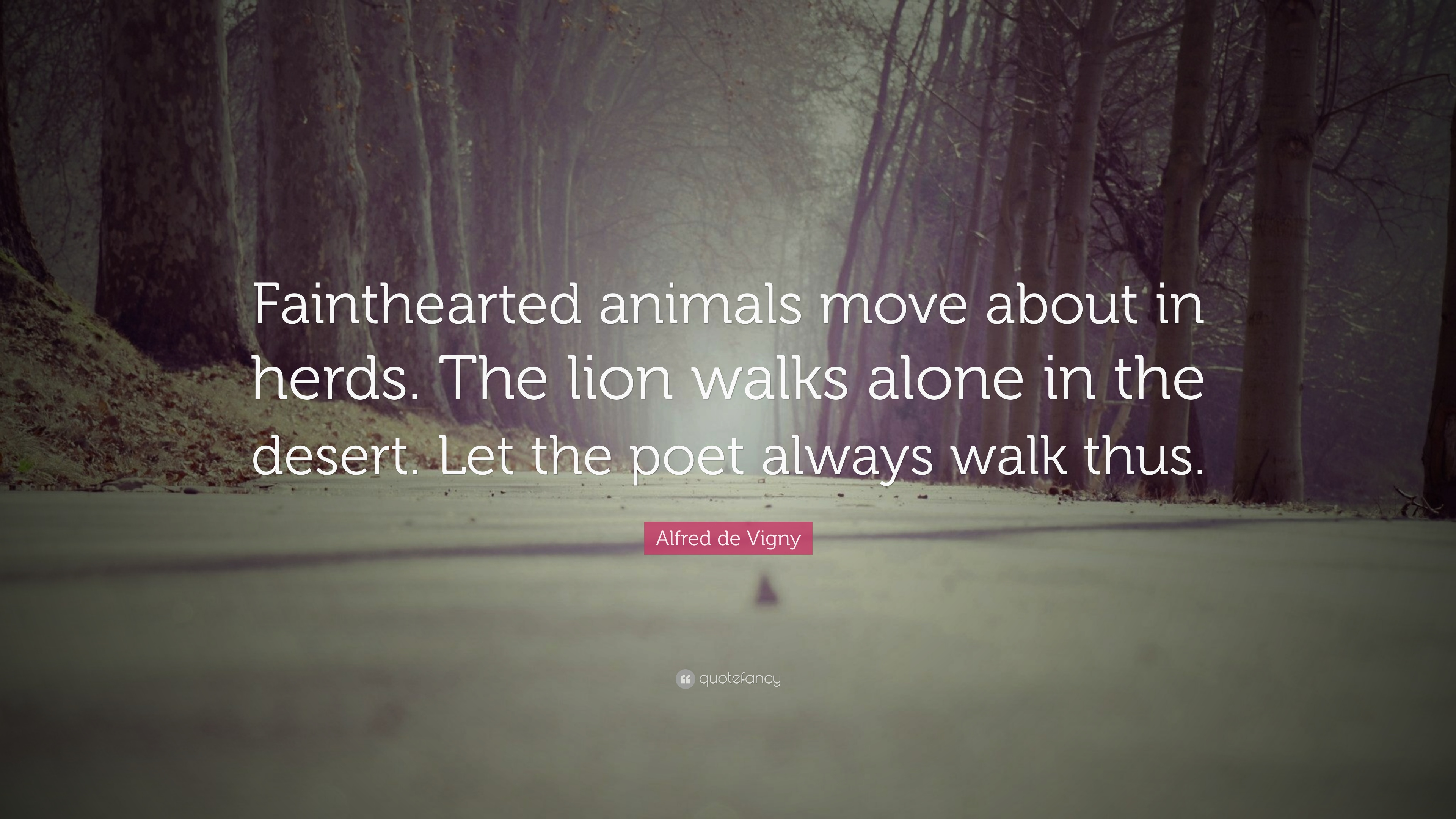"Alfred De Vigny Quotes 44 Wallpapers: Alfred De Vigny Quote: ""Fainthearted Animals Move About In"