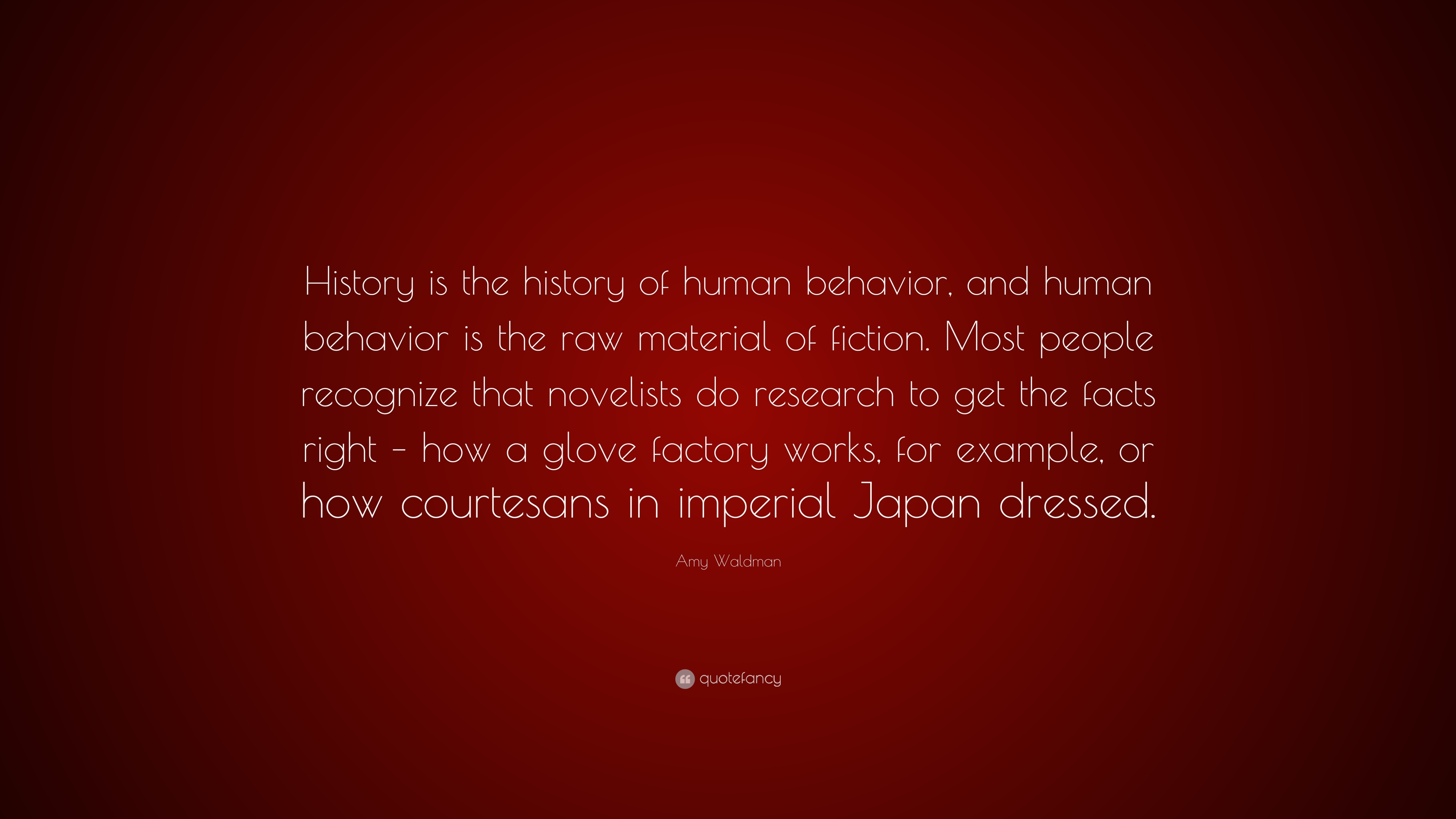 Amy Waldman Quote History Is The History Of Human Behavior And