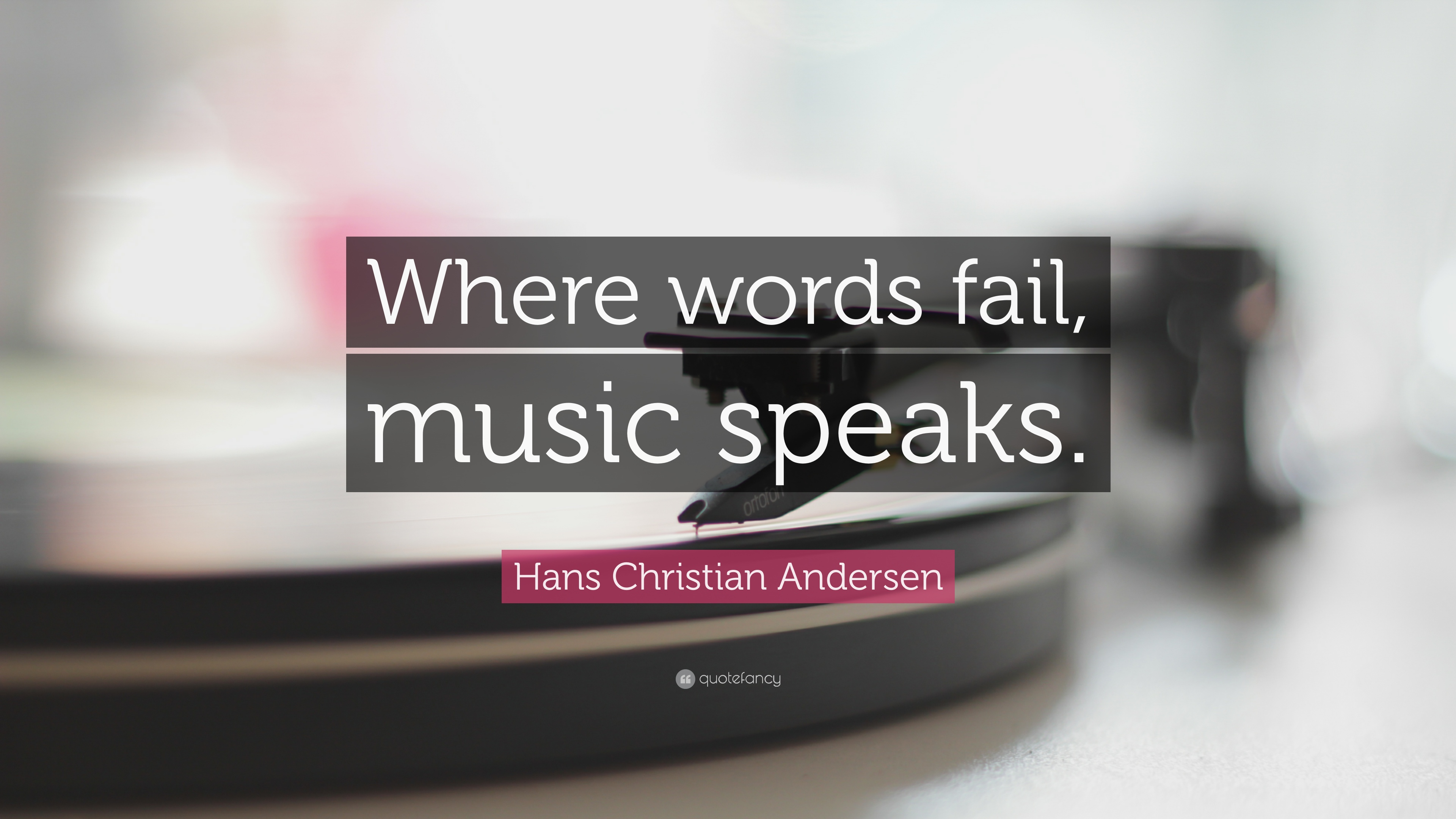 Music Quotes: U201cWhere Words Fail, Music Speaks.u201d U2014 Hans Christian Andersen