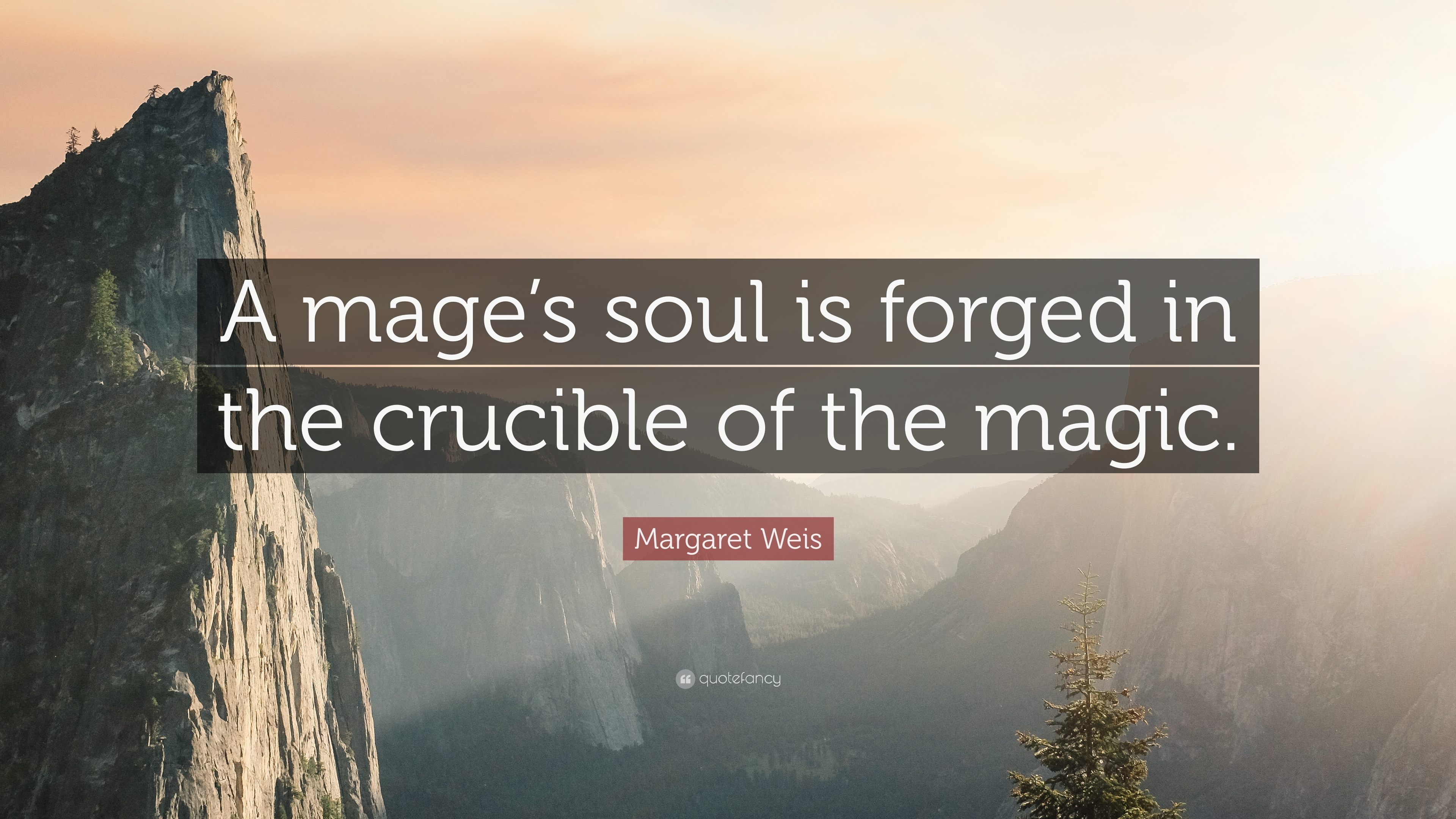"The Crucible Quotes Margaret Weis Quote ""A Mage's Soul Is Forged In The Crucible Of"