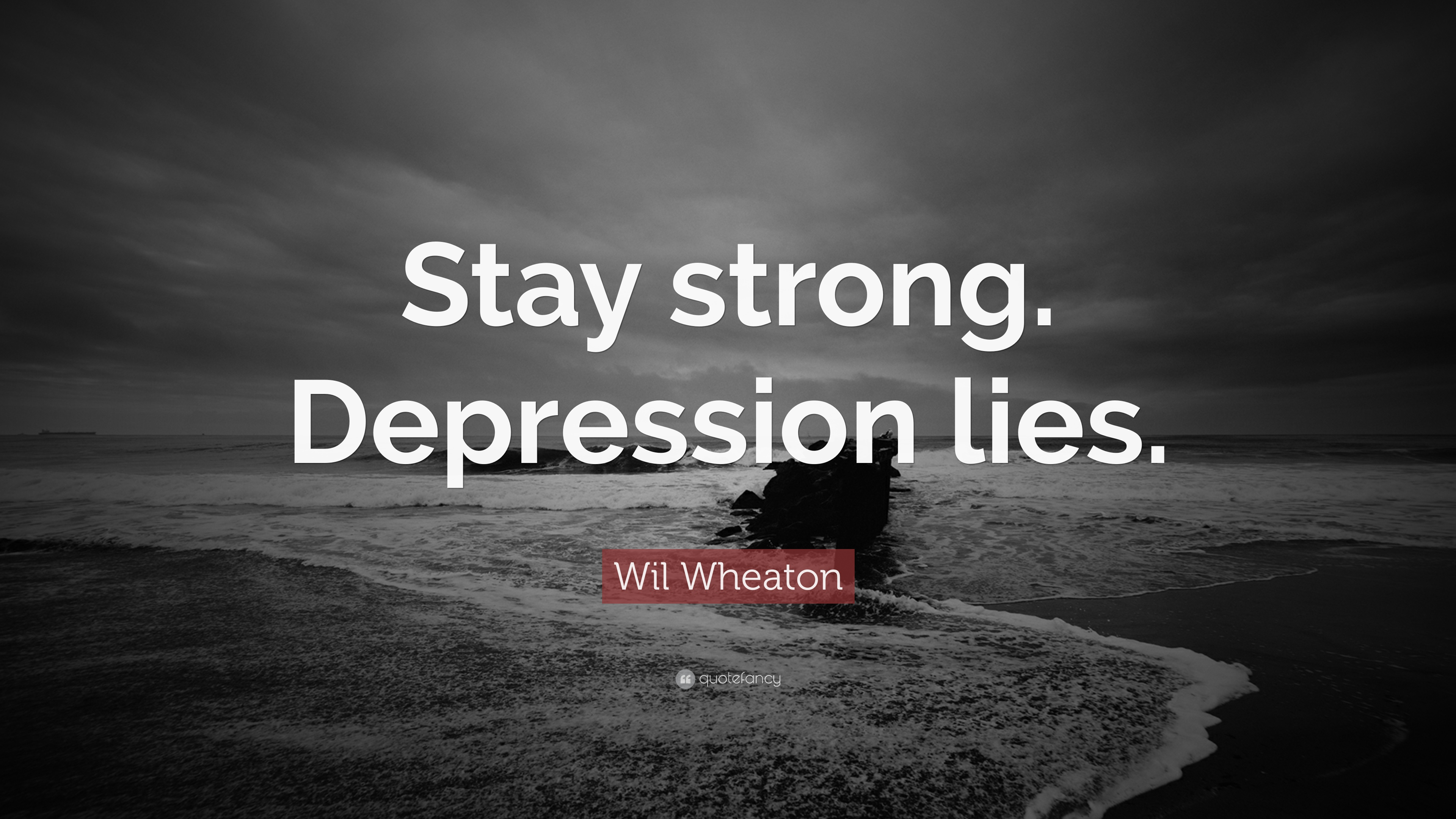 12 Wallpapers Wil Wheaton Quote Stay Strong Depression Lies