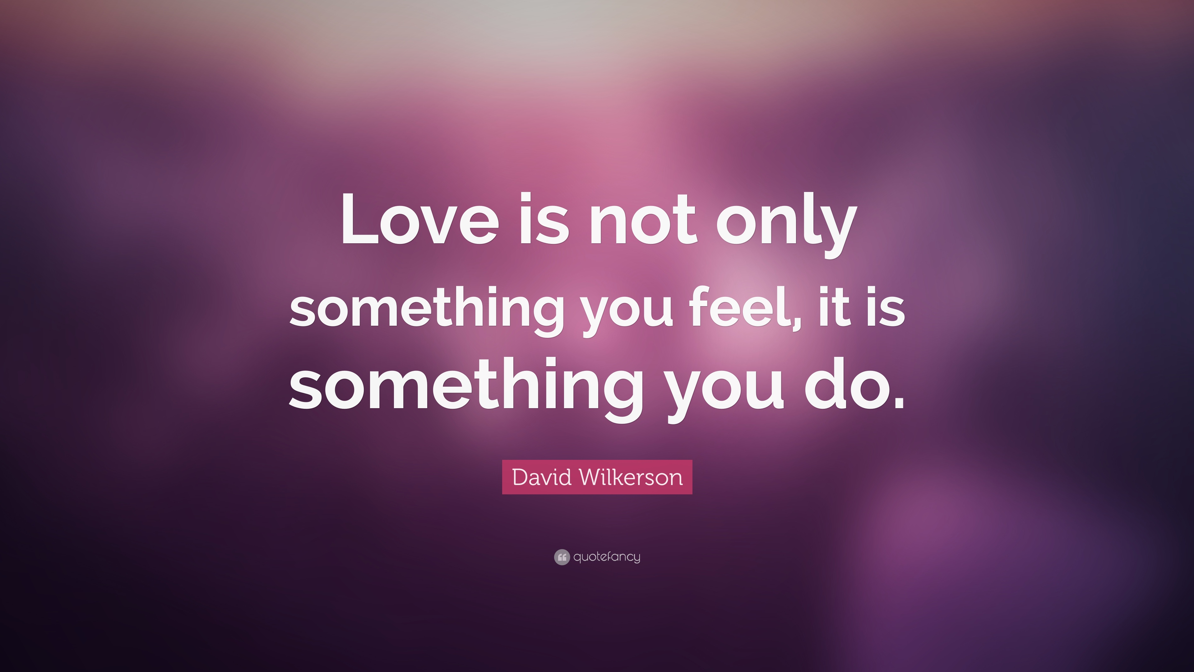 Cool Wallpaper Love Feel - 1135213-David-Wilkerson-Quote-Love-is-not-only-something-you-feel-it-is  HD_879468.jpg