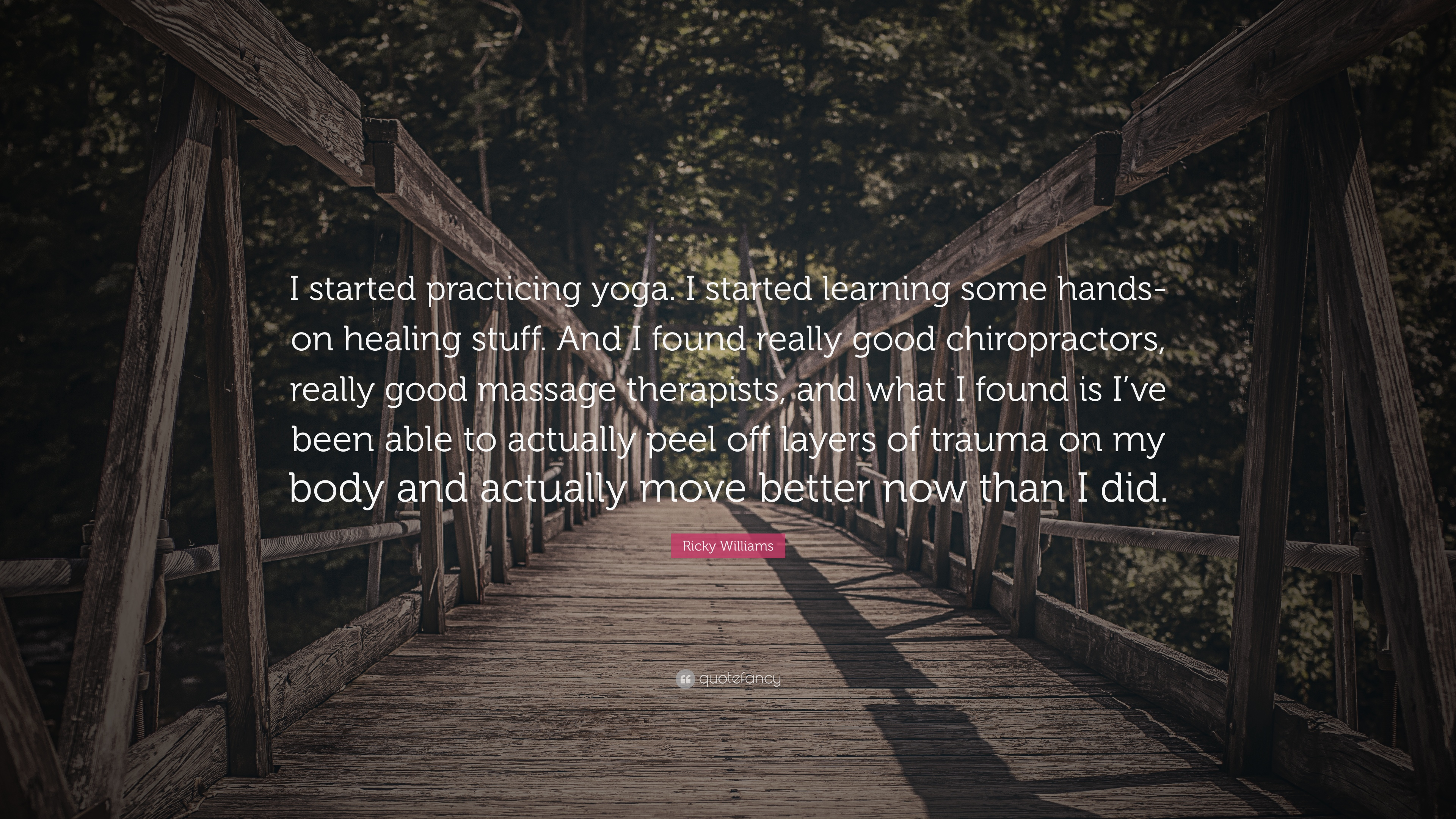 Ricky Williams Quote I Started Practicing Yoga I Started Learning Some Hands On Healing Stuff And I Found Really Good Chiropractors Really 7 Wallpapers Quotefancy
