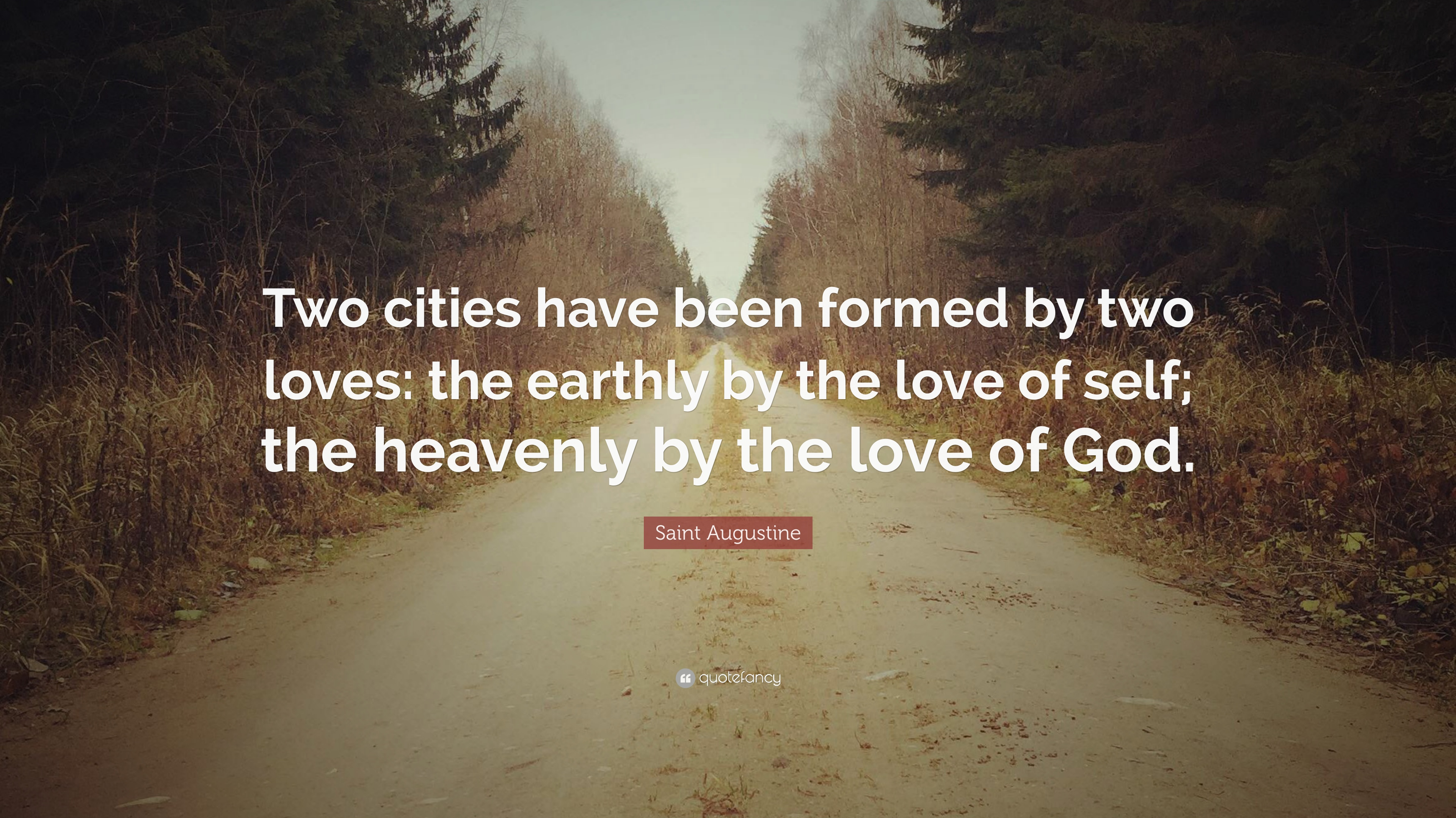 "Saint Augustine Quotes 100 Wallpapers: Saint Augustine Quote: ""Two Cities Have Been Formed By Two"