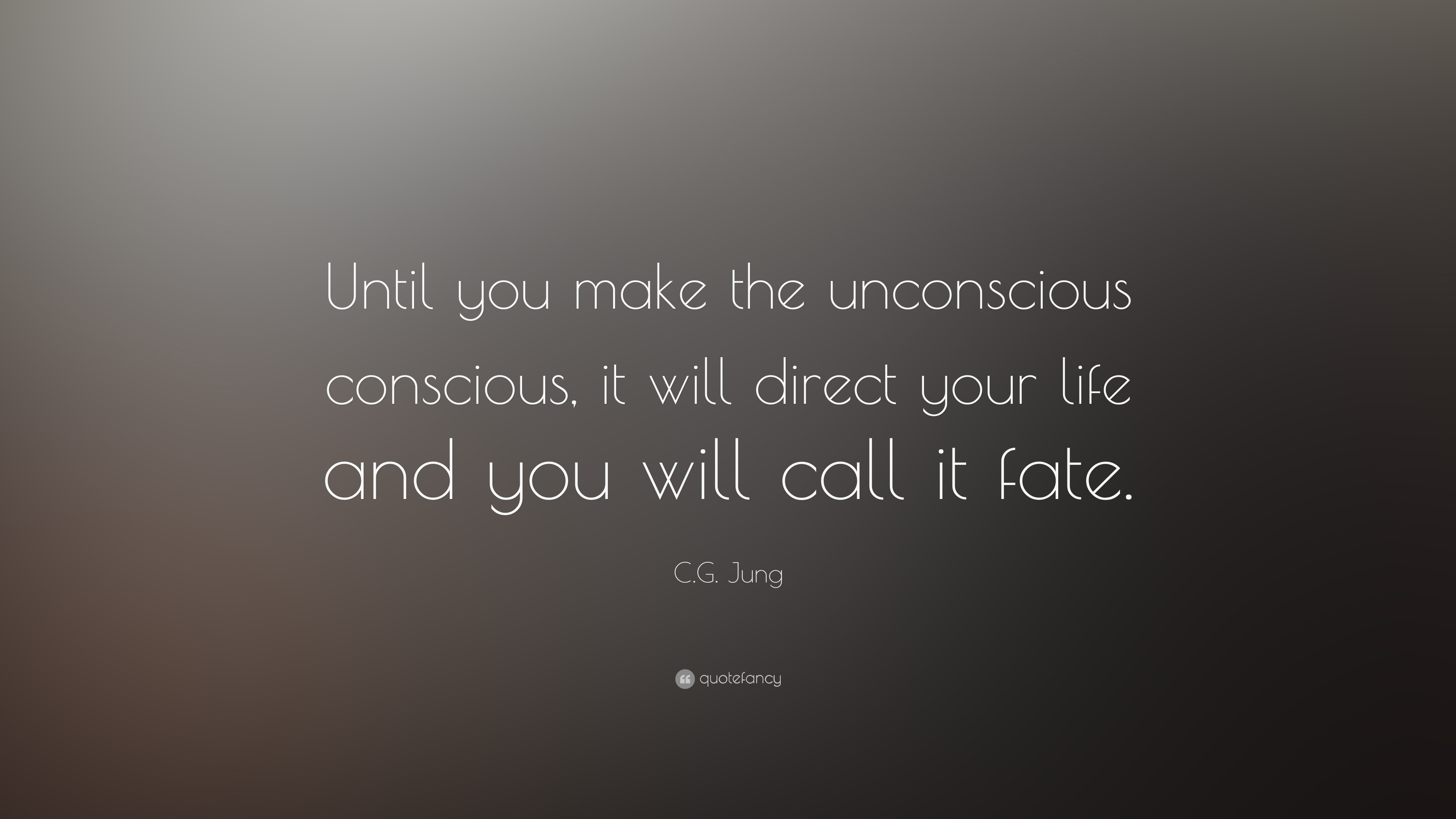 Image result for until you make the unconscious conscious it will direct your life and you will call it fate
