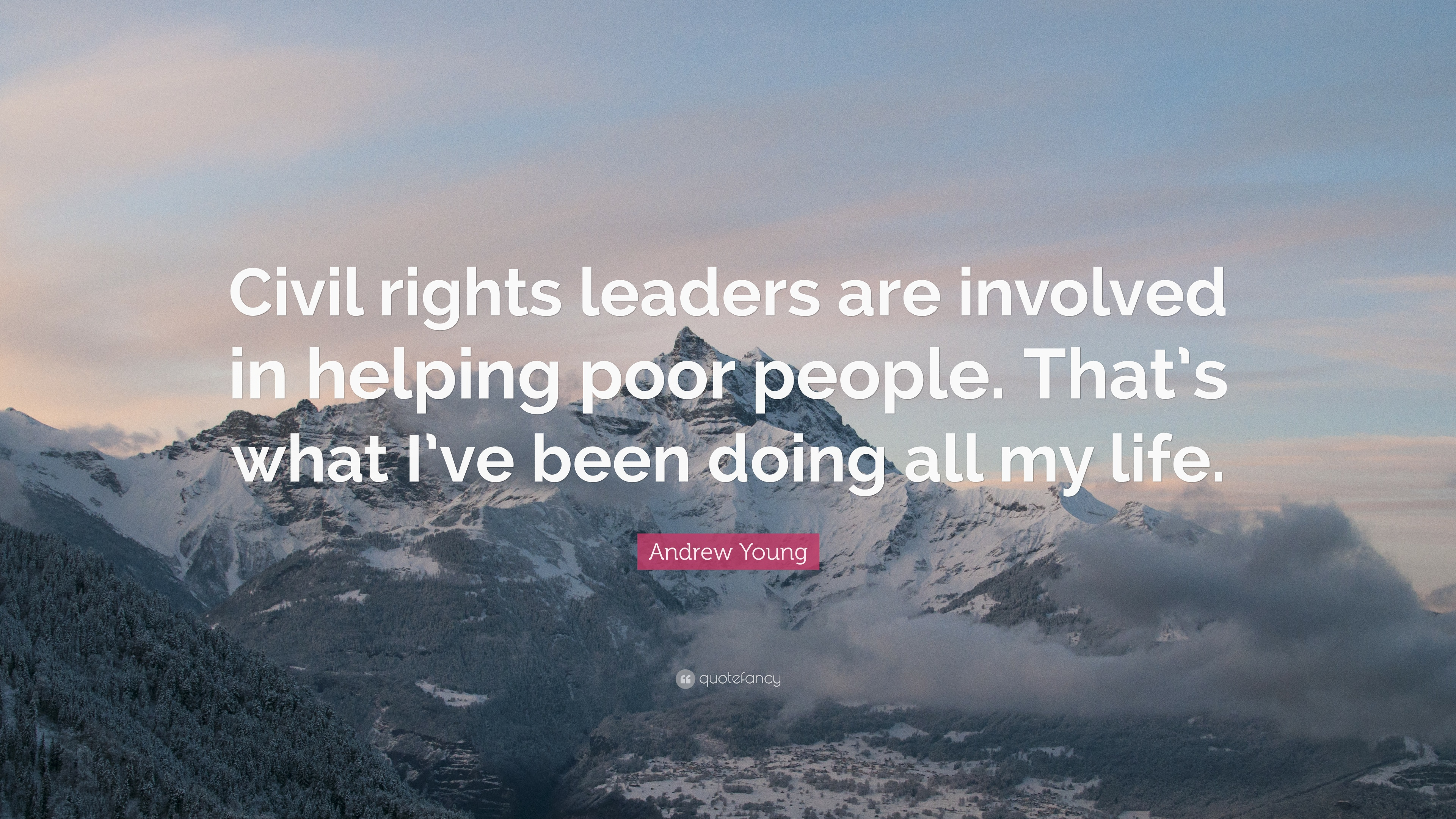 Andrew Young Quote Civil Rights Leaders Are Involved In Helping