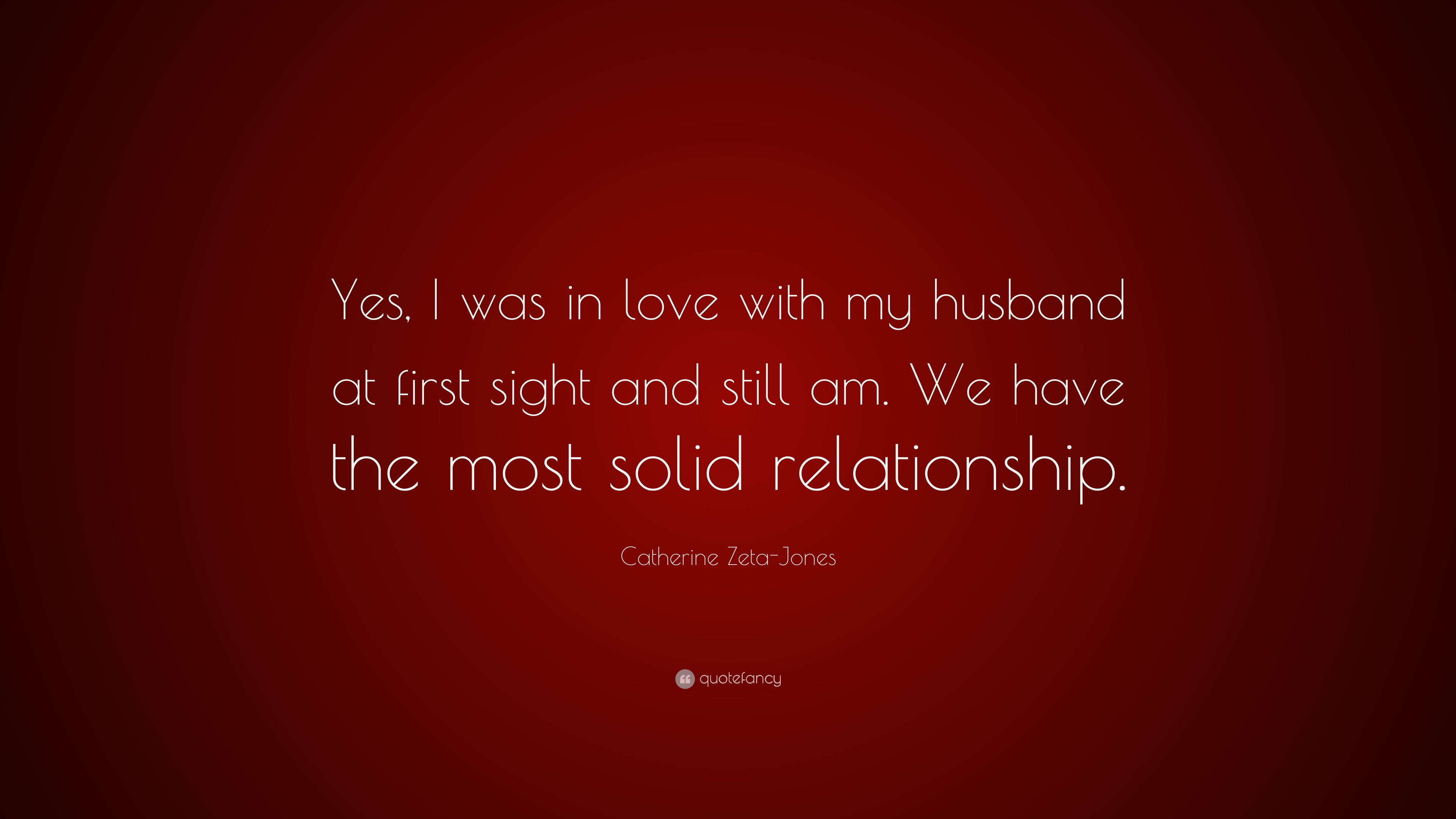 Catherine Zeta Jones Quote Yes I Was In Love With My Husband At