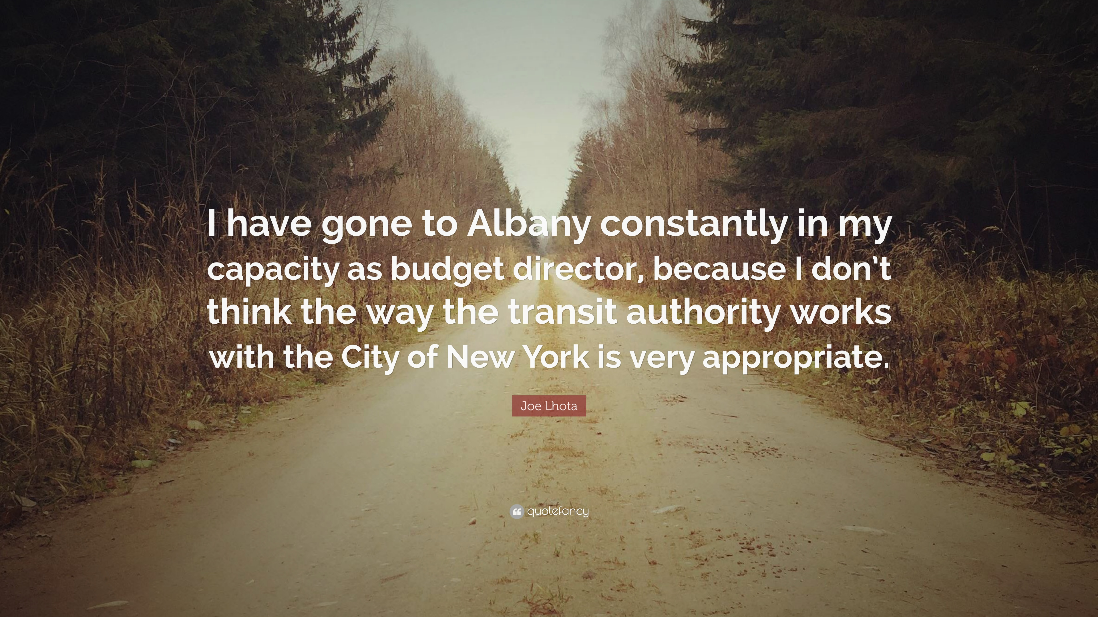 "Joe Lhota Quote: ""I Have Gone To Albany Constantly In My"