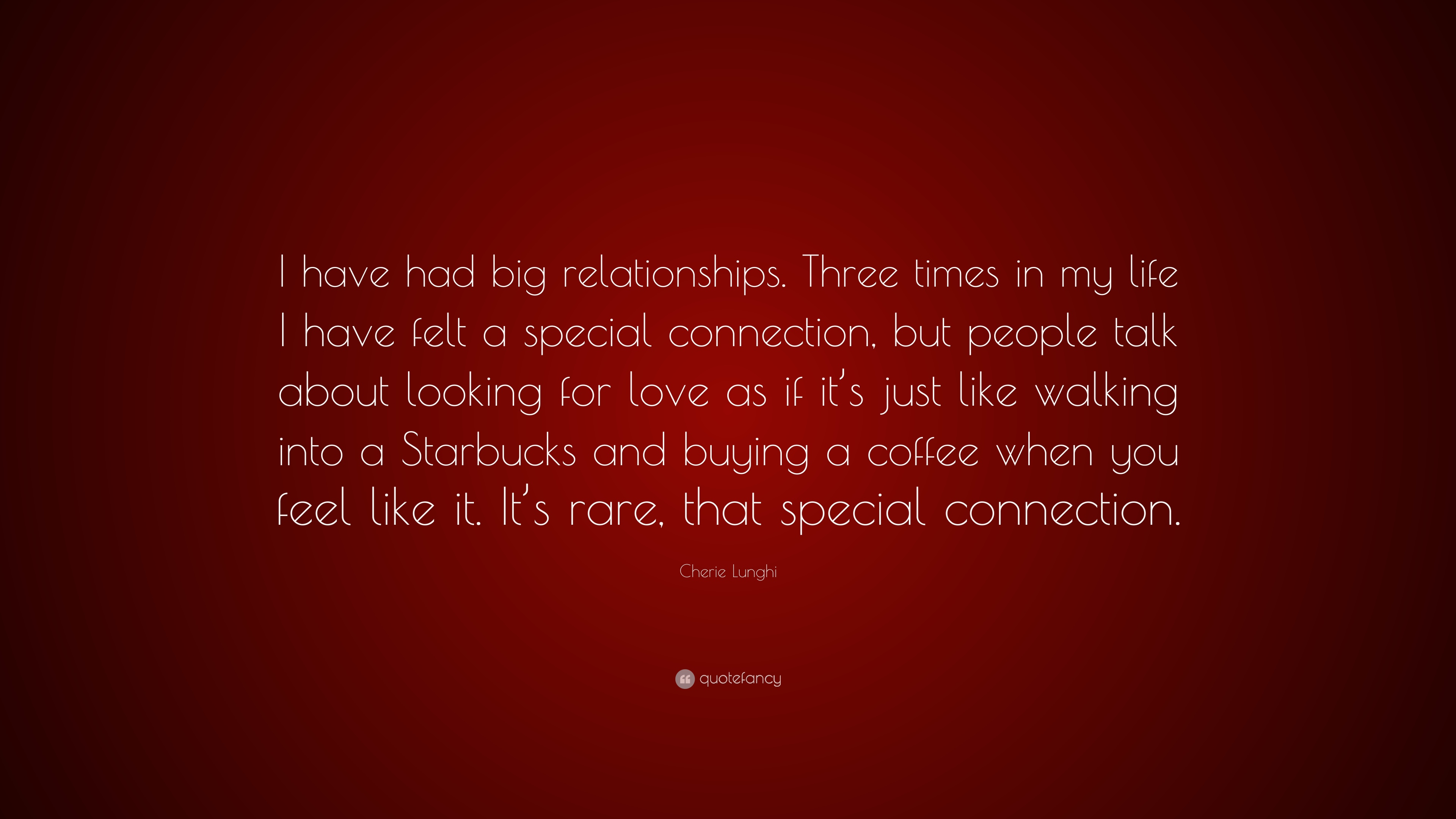 Cherie Lunghi Quote I Have Had Big Relationships Three Times In