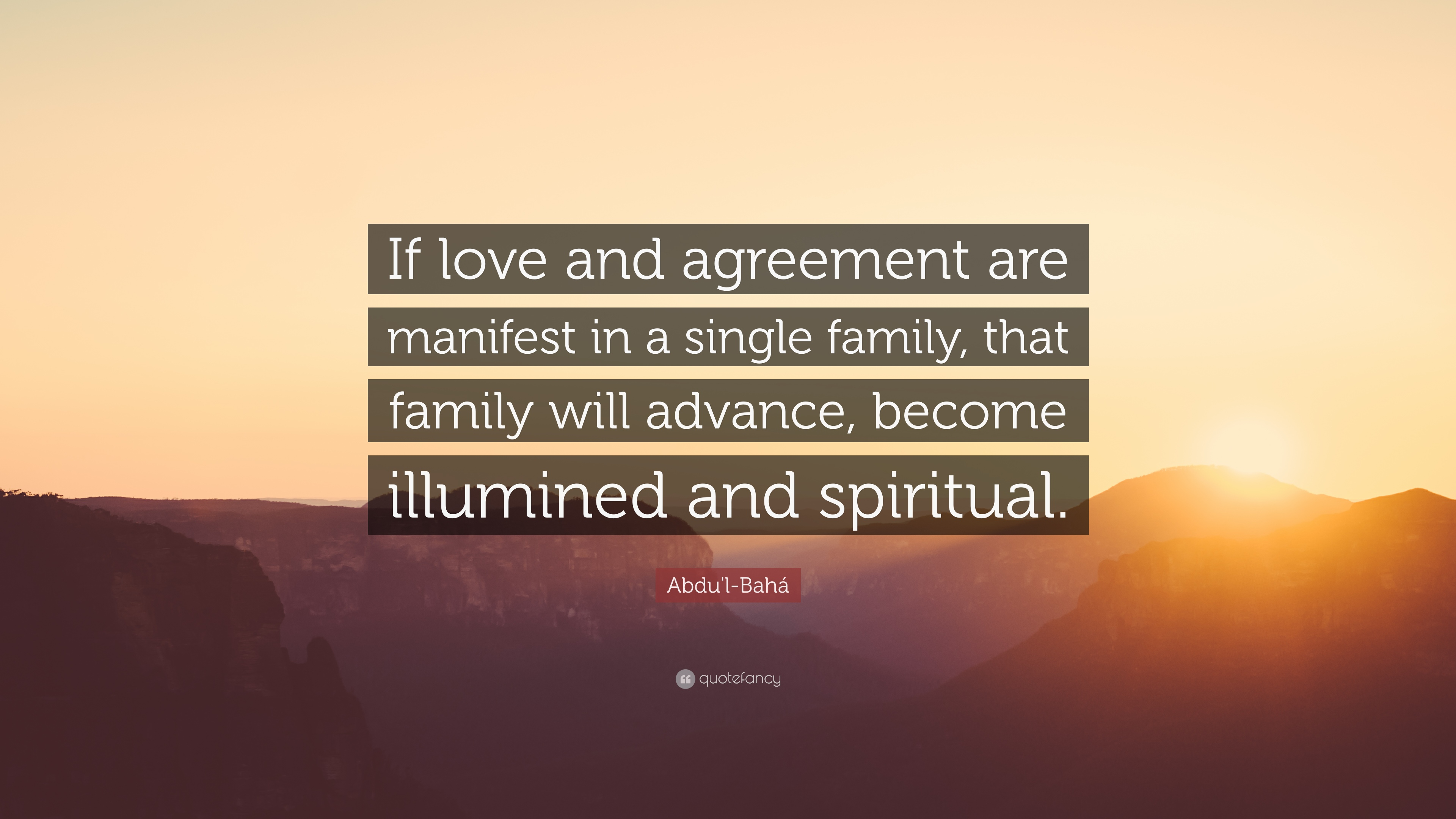 Abdul Bahá Quote If Love And Agreement Are Manifest In A Single