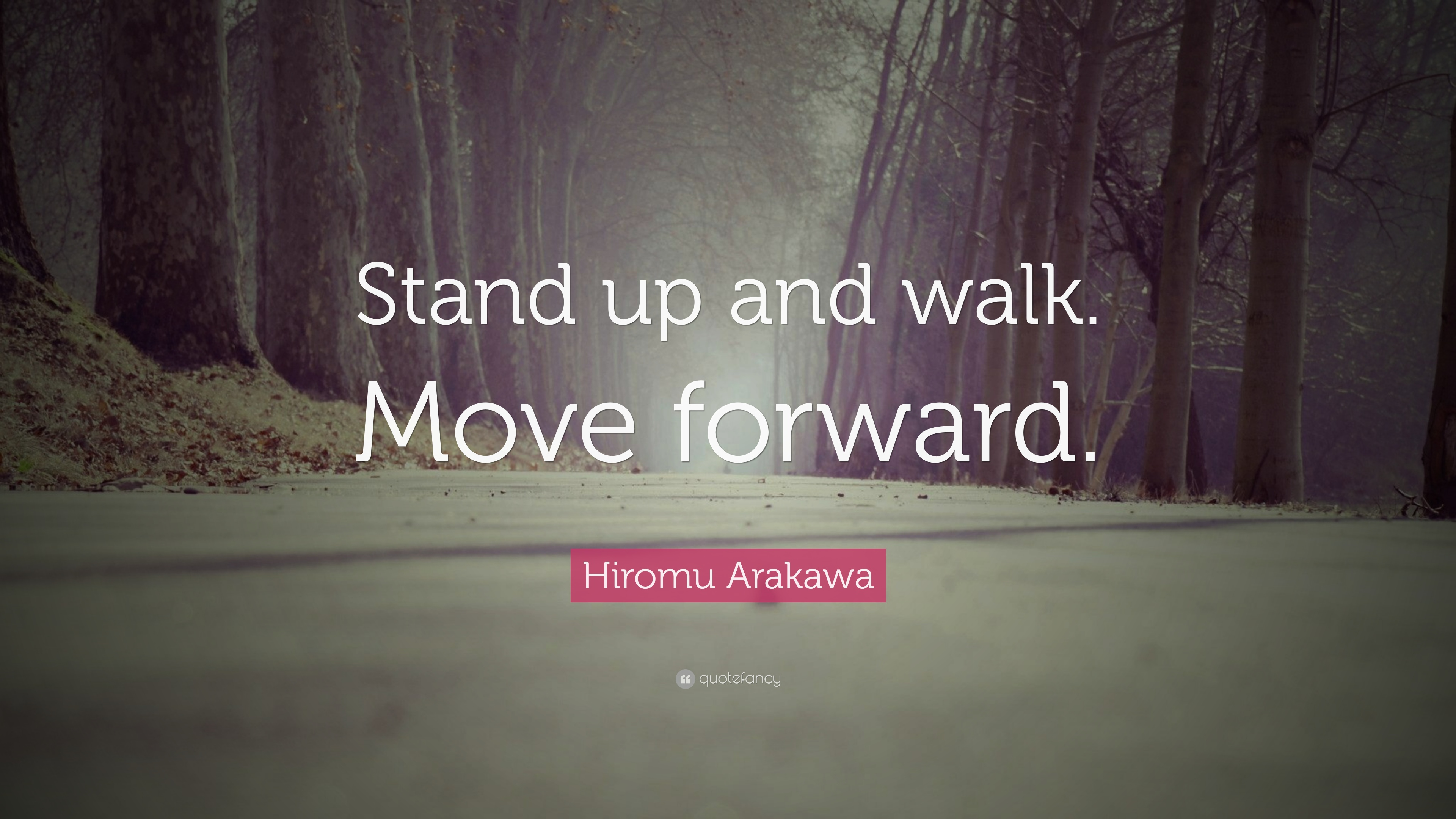 Move Forward Quotes | Hiromu Arakawa Quote Stand Up And Walk Move Forward 7