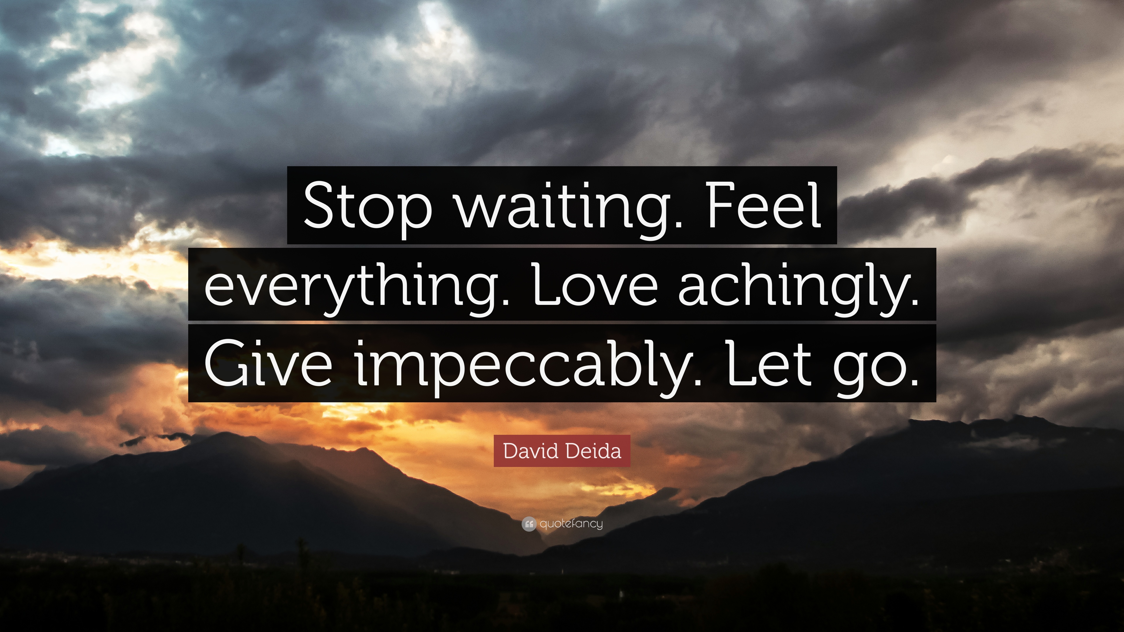 Great Wallpaper Love Feel - 1158503-David-Deida-Quote-Stop-waiting-Feel-everything-Love-achingly-Give  Trends_123128.jpg