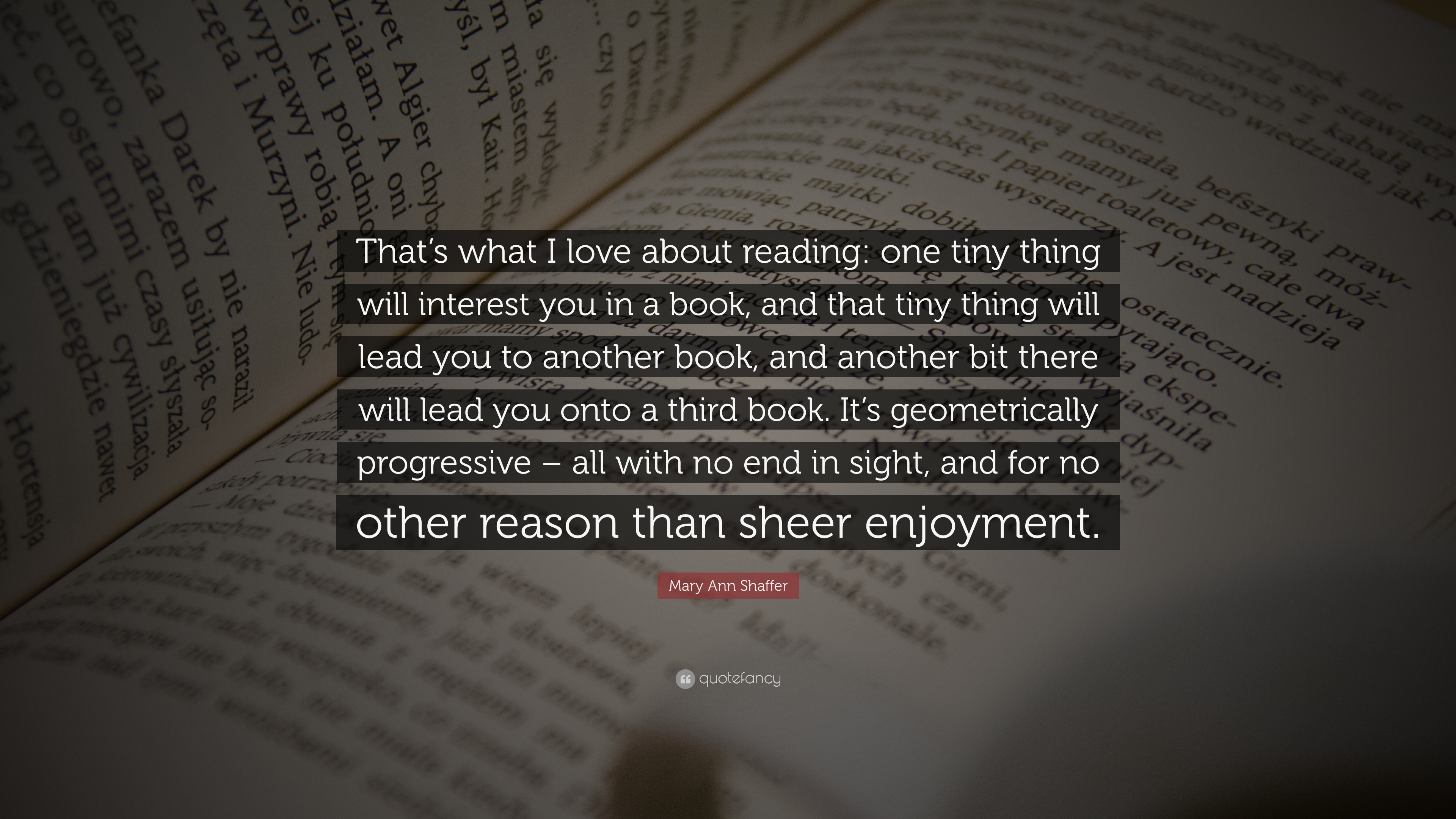 "Progressive Quote Number Mary Ann Shaffer Quote ""That's What I Love About Reading One"